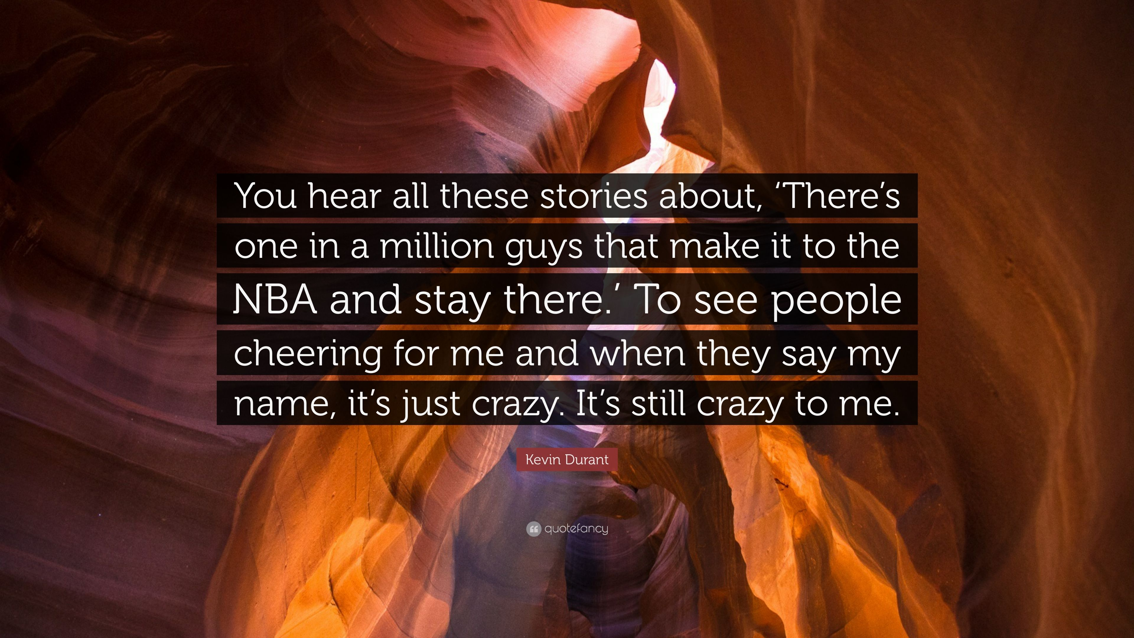 """Kevin Durant Quote Kevin Durant Quote """"You Hear All These Stories About 'there's"""
