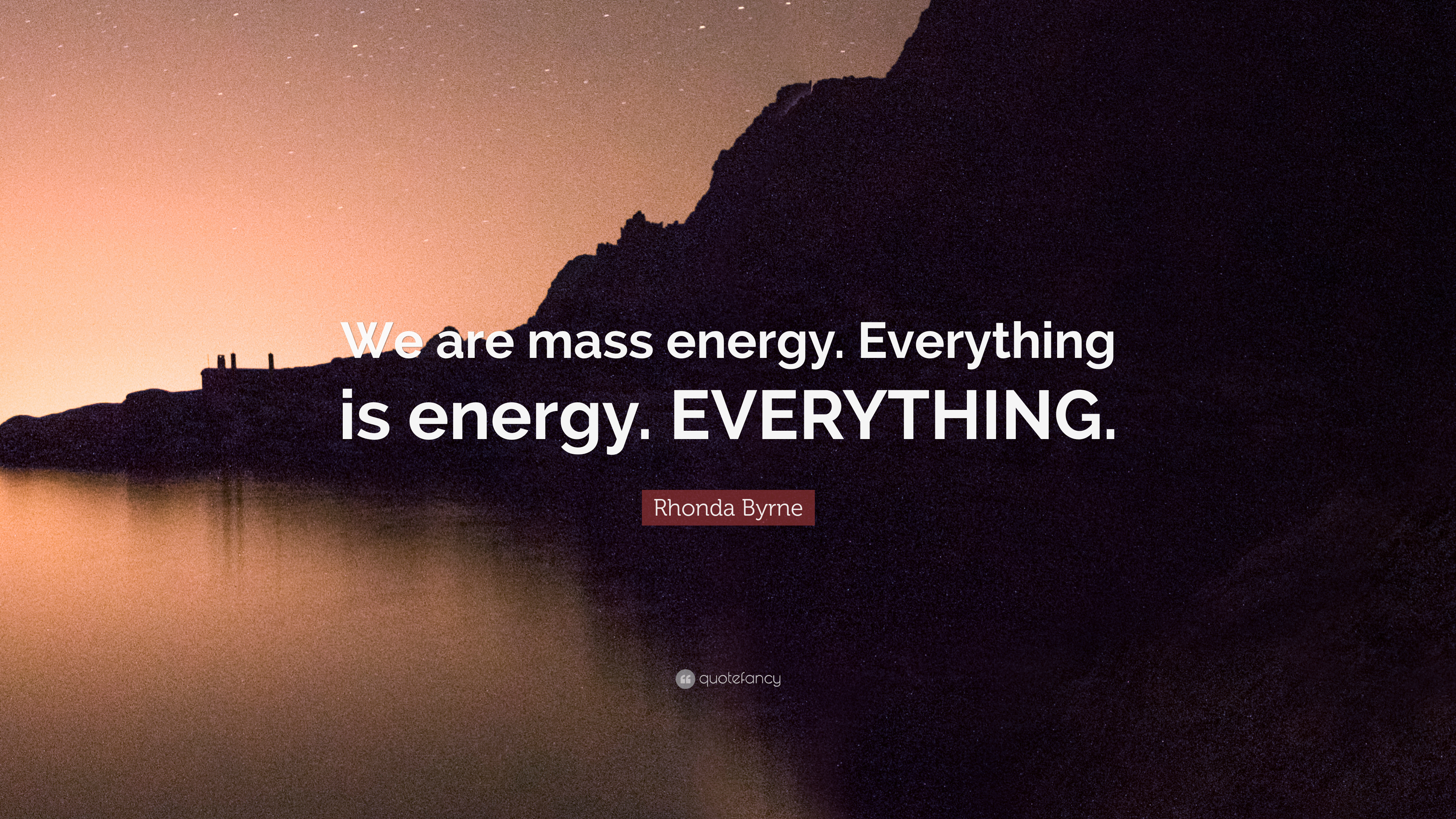 rhonda byrne quote we are mass energy everything is energy