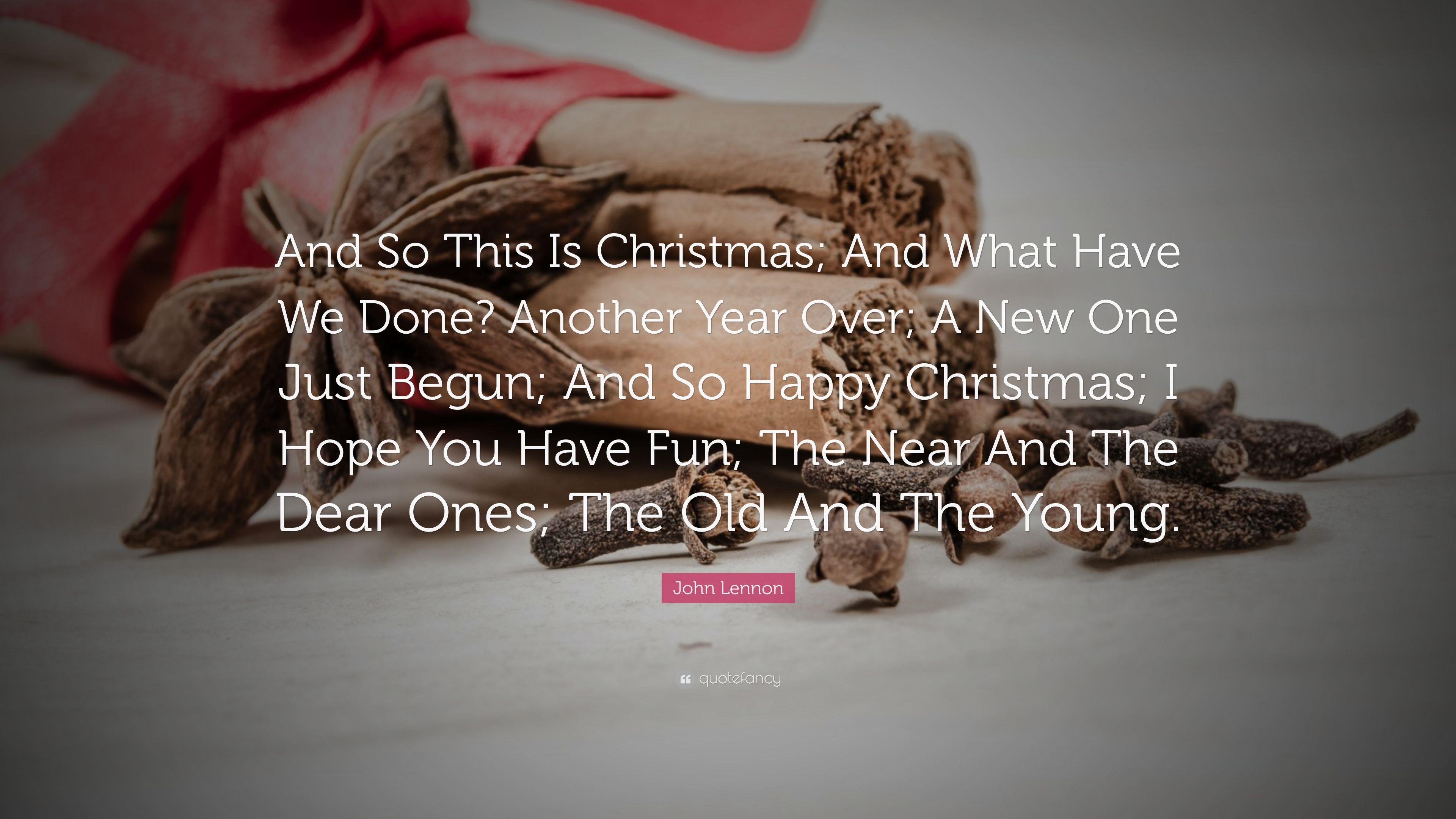 John Lennon Quote And So This Is Christmas And What Have We Done