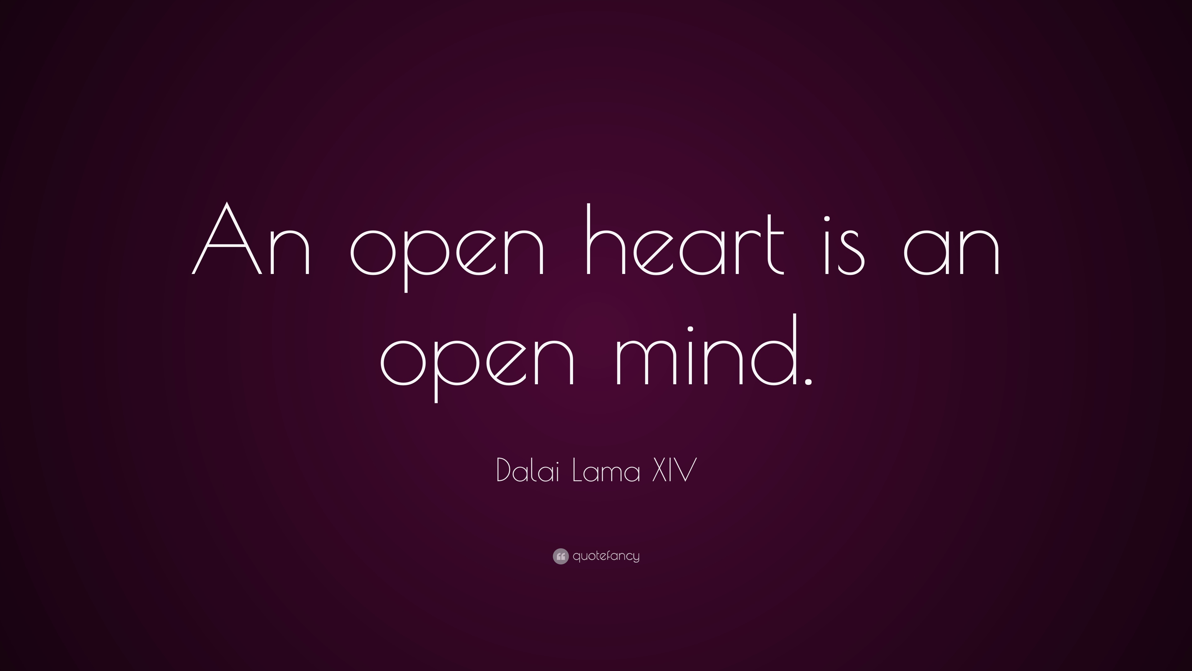 Dalai Lama Xiv Quote An Open Heart Is An Open Mind 21