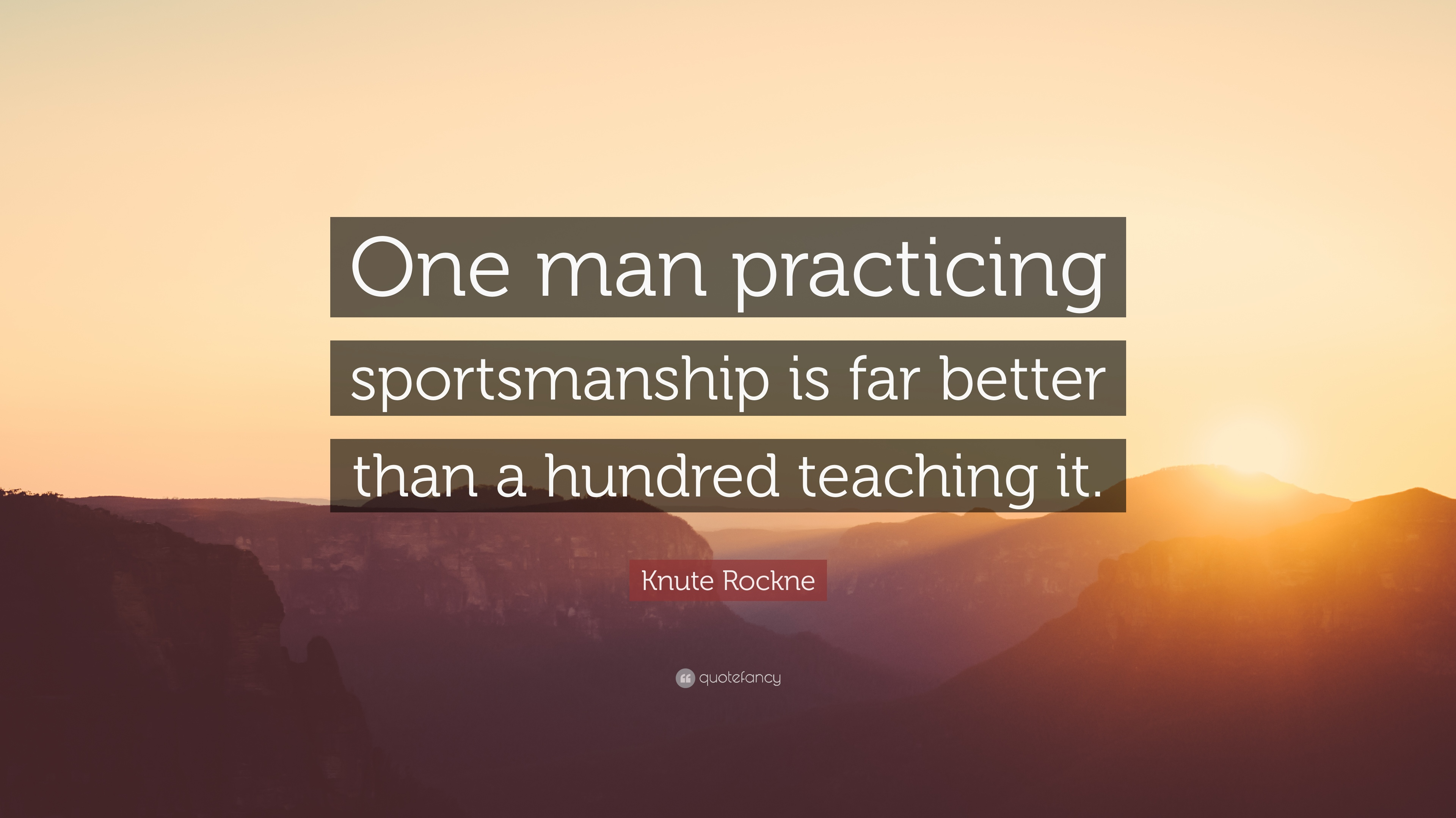 """Sportsmanship Quotes Knute Rockne Quote """"One Man Practicing Sportsmanship Is Far"""