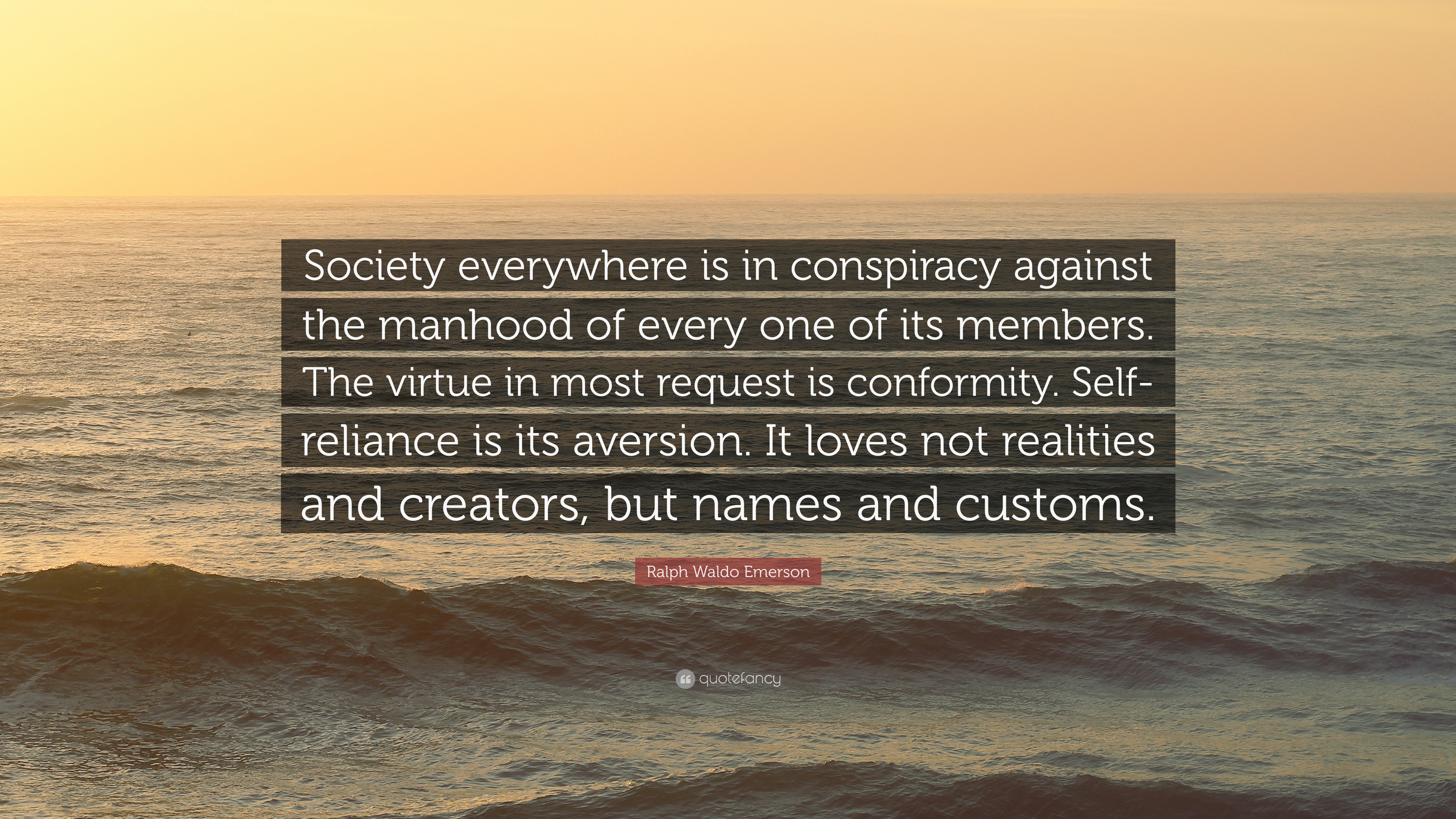 Ralph Waldo Emerson Quote Society Everywhere Is In Conspiracy