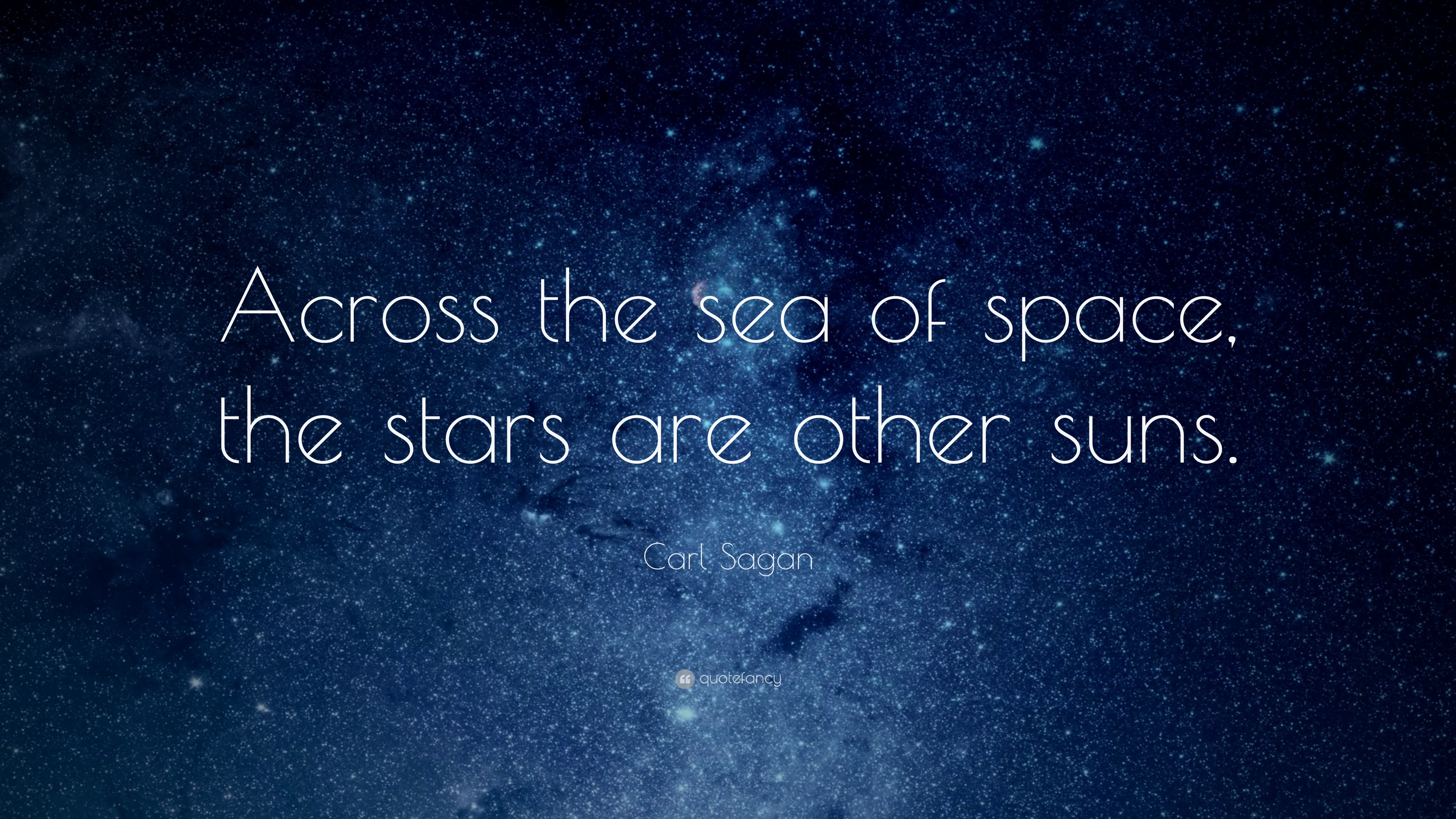 Carl Sagan Quote Across The Sea Of Space The Stars Are Other Suns
