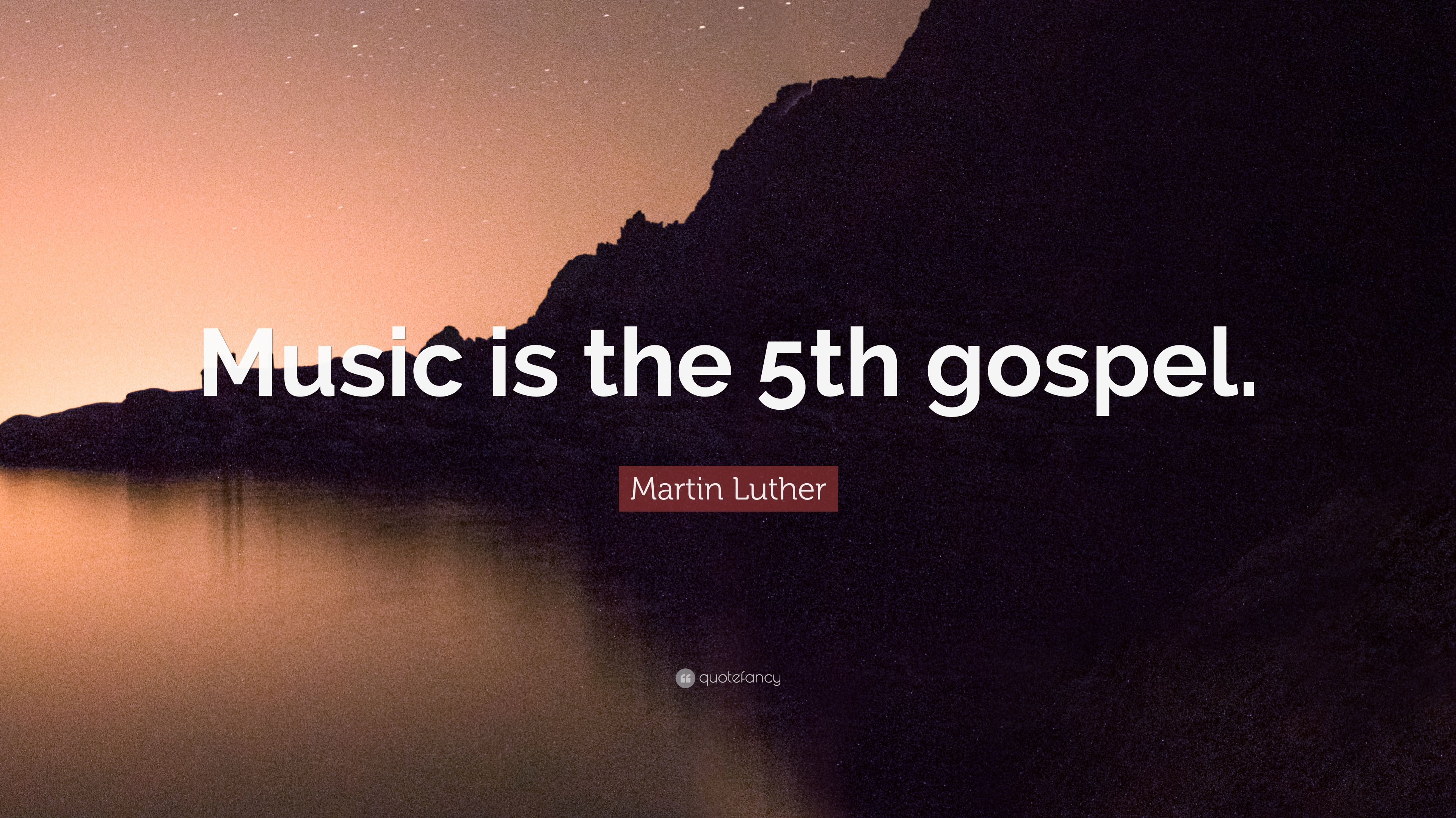 Martin Luther Quote Music Is The 5th Gospel 7 Wallpapers