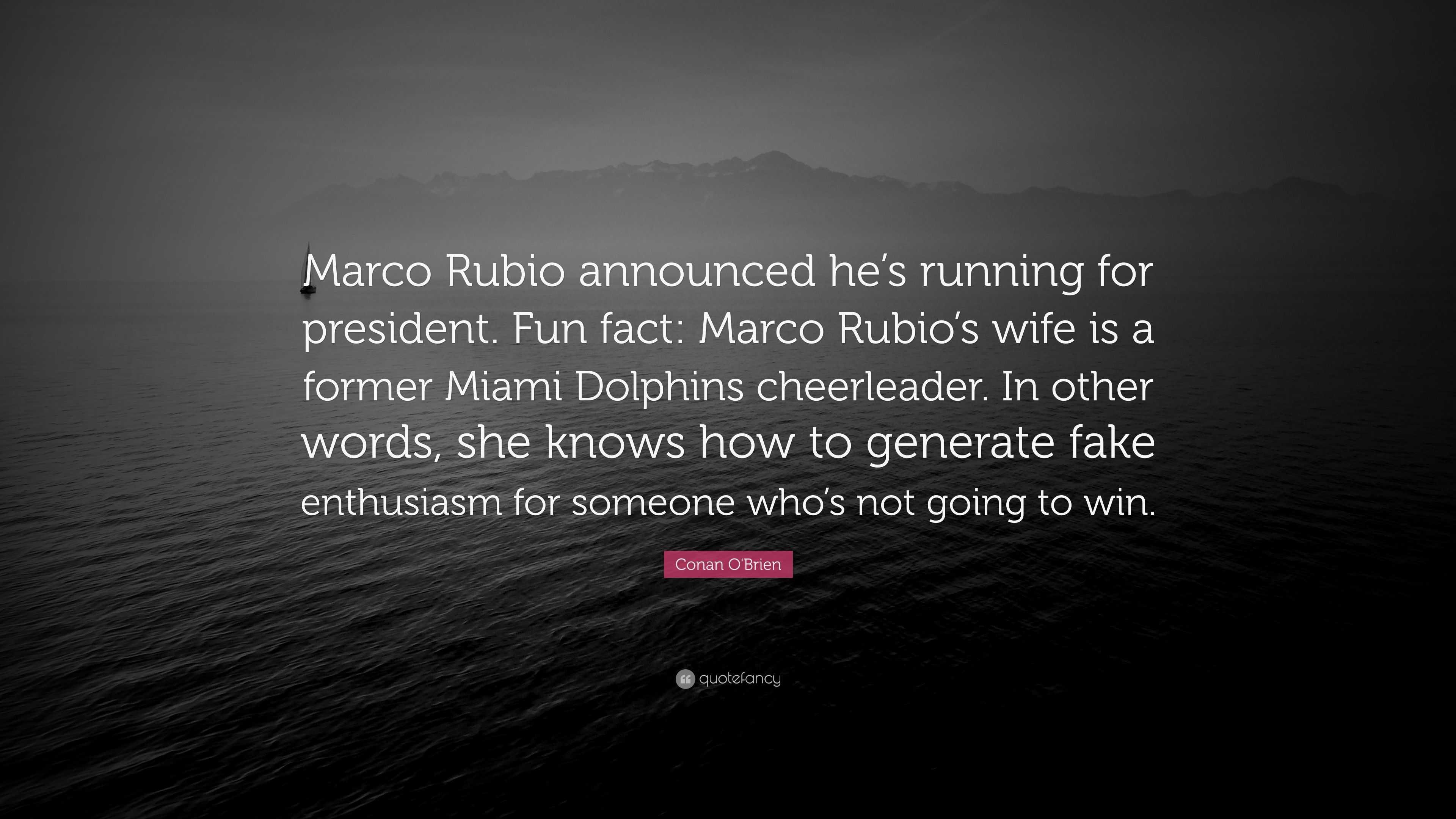 "Conan O\'Brien Quote: ""Marco Rubio announced he\'s running for ..."