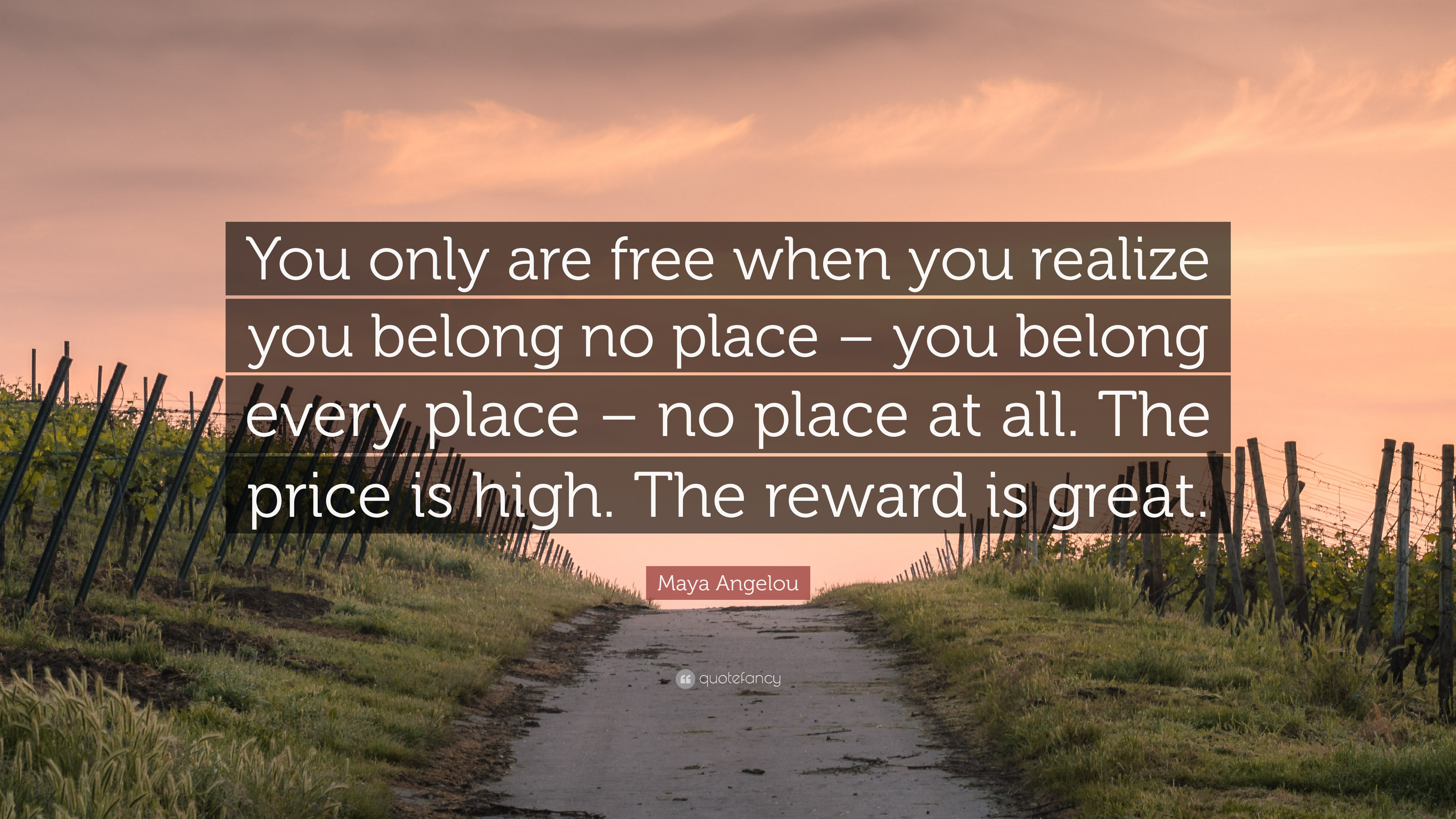 "Maya Angelou Quote: ""You only are free when you realize you"