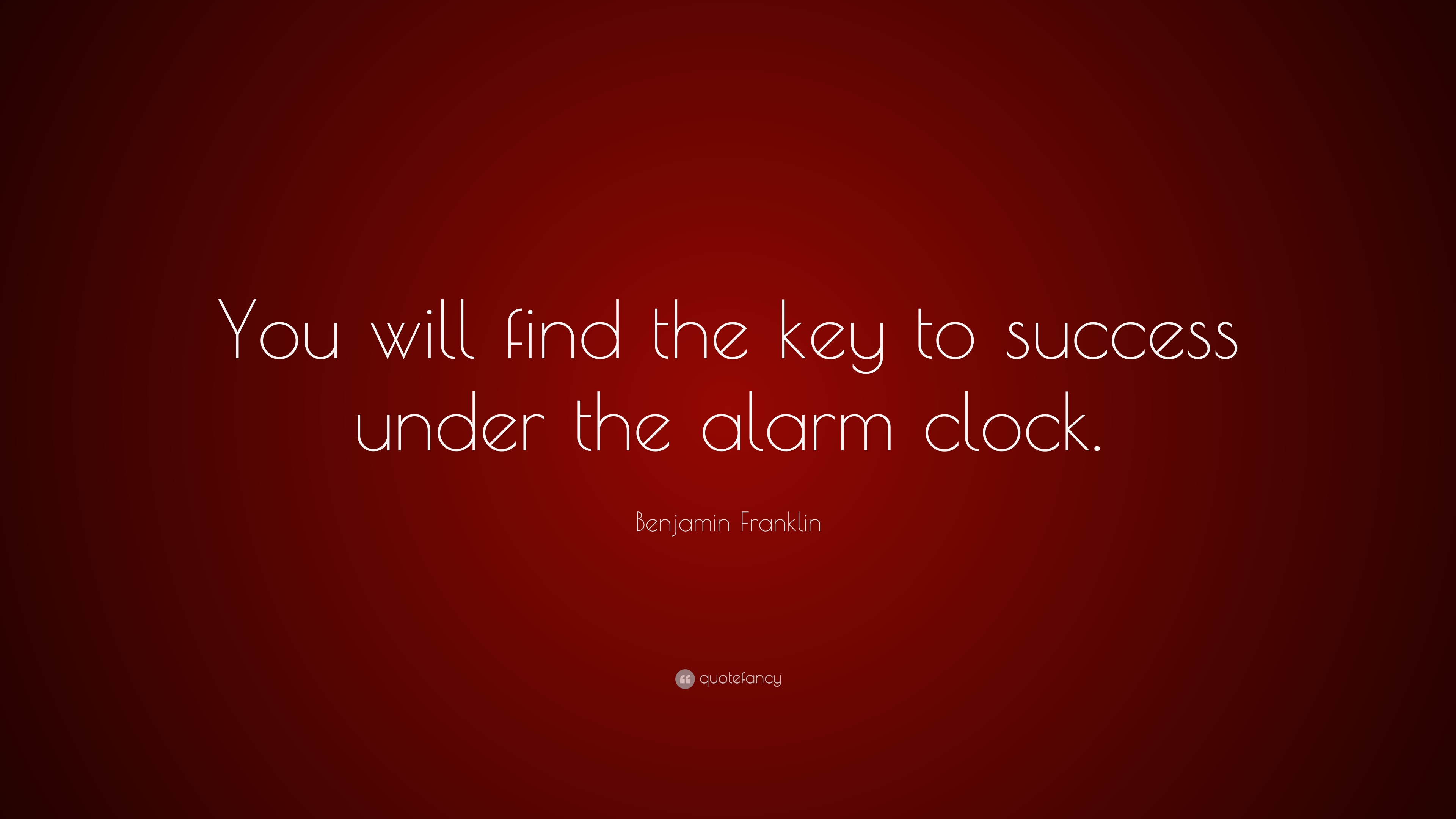 benjamin franklin quote you will the key to success under benjamin franklin quote you will the key to success under the alarm clock