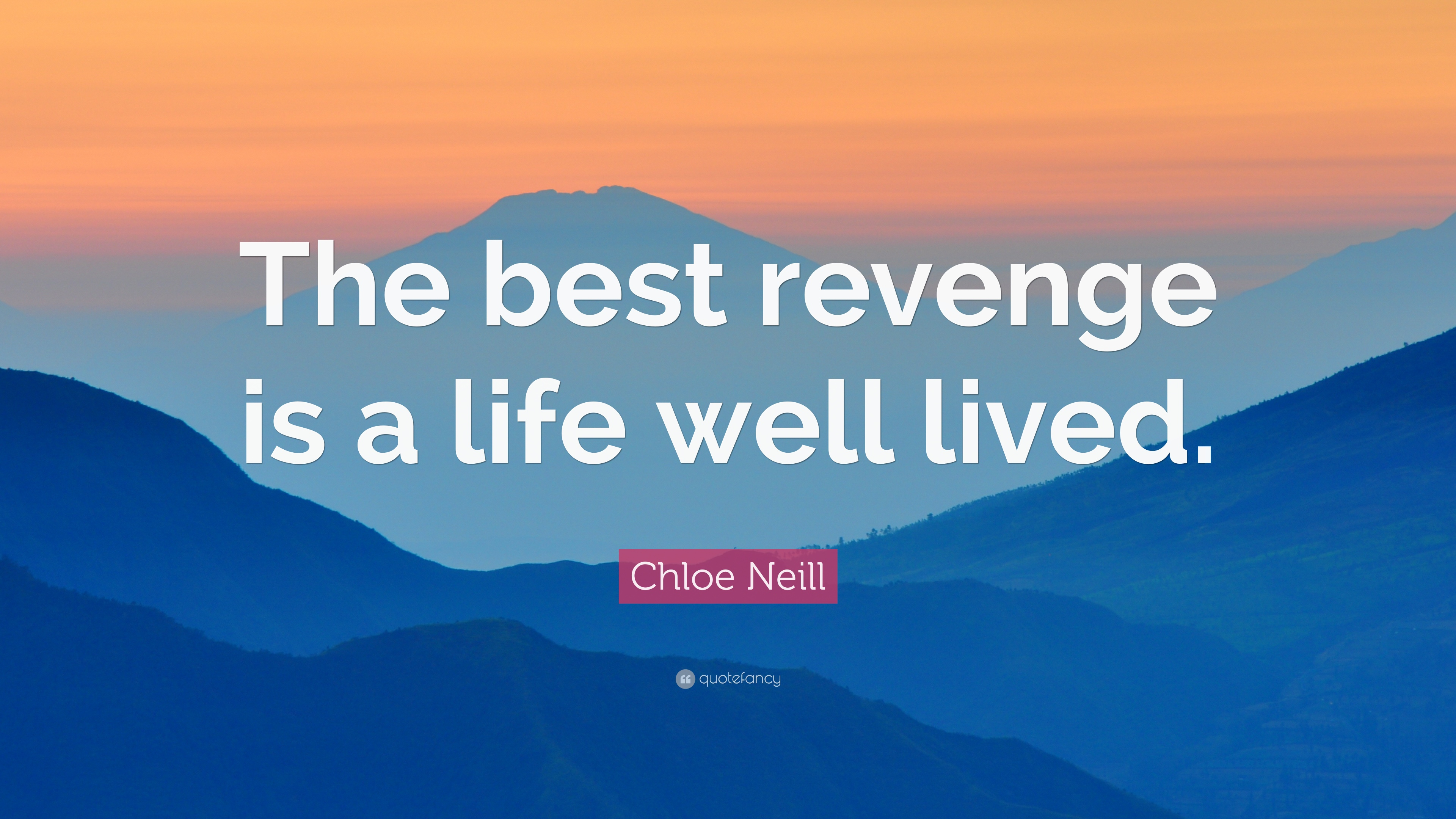 "A Life Well Lived Quotes Chloe Neill Quote ""The Best Revenge Is A Life Well Lived."" 12"