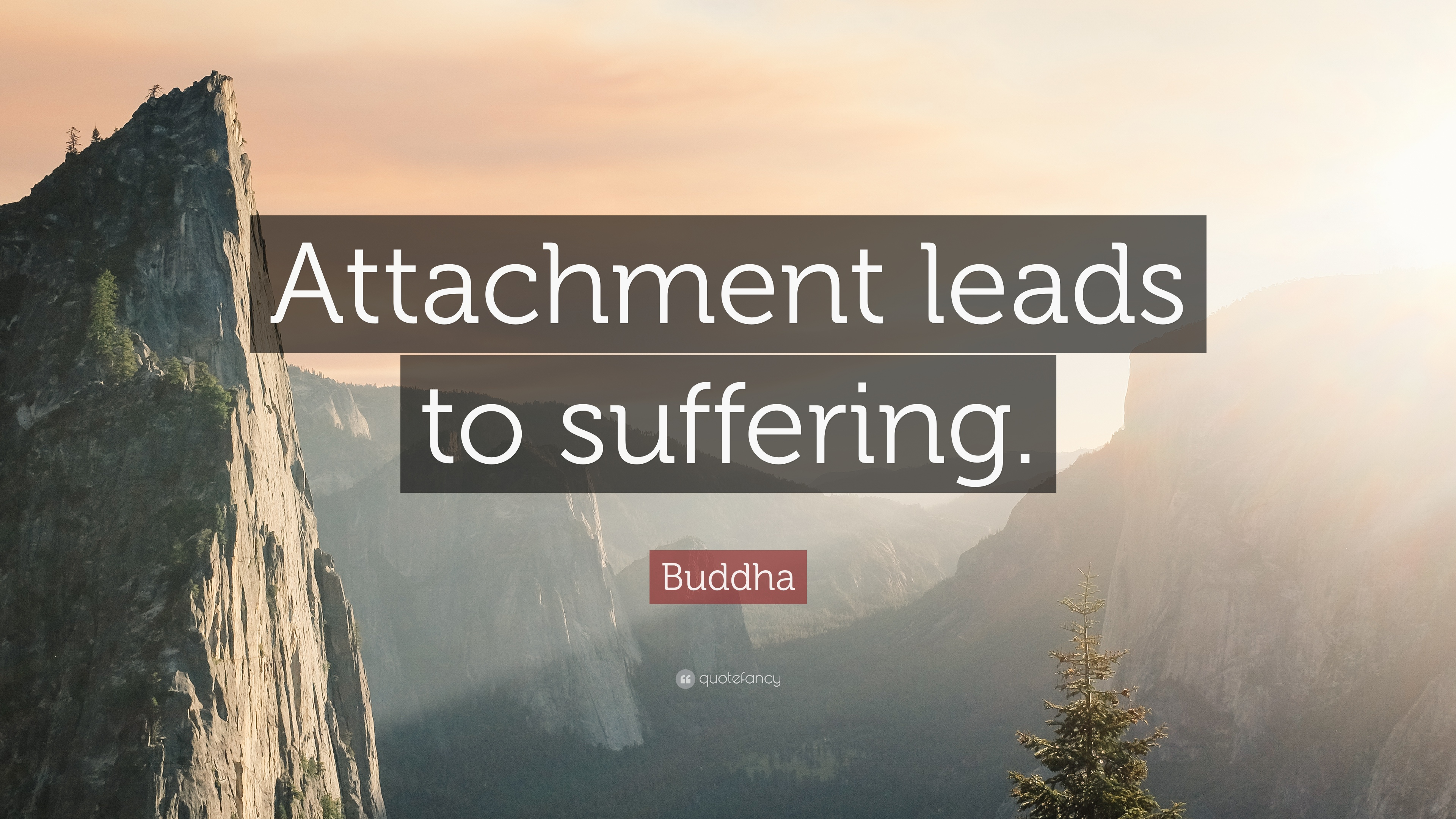 """Buddha Quote: """"Attachment leads to suffering."""" (10 wallpapers ..."""