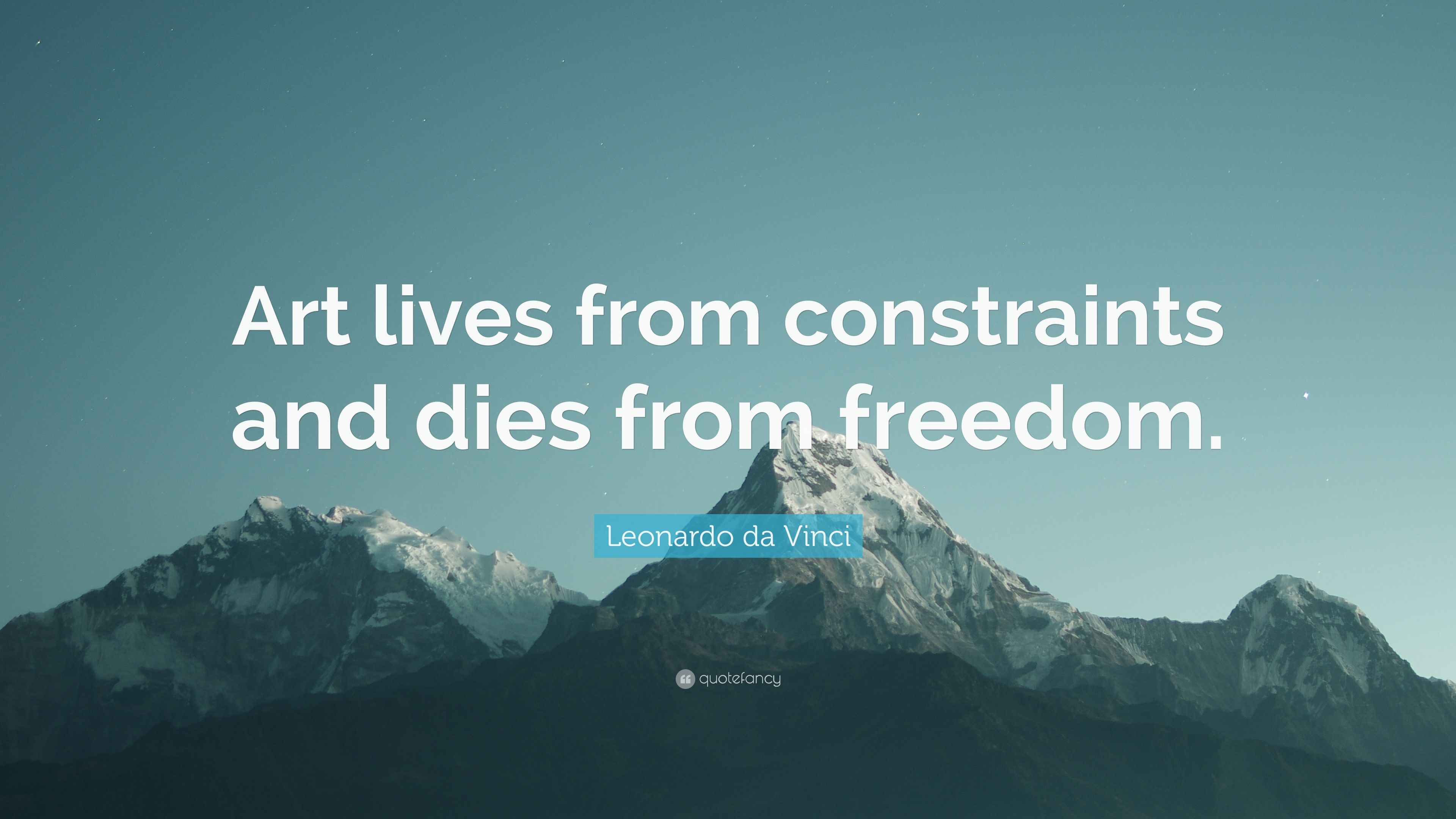 Leonardo Da Vinci Quote Art Lives From Constraints And Dies From