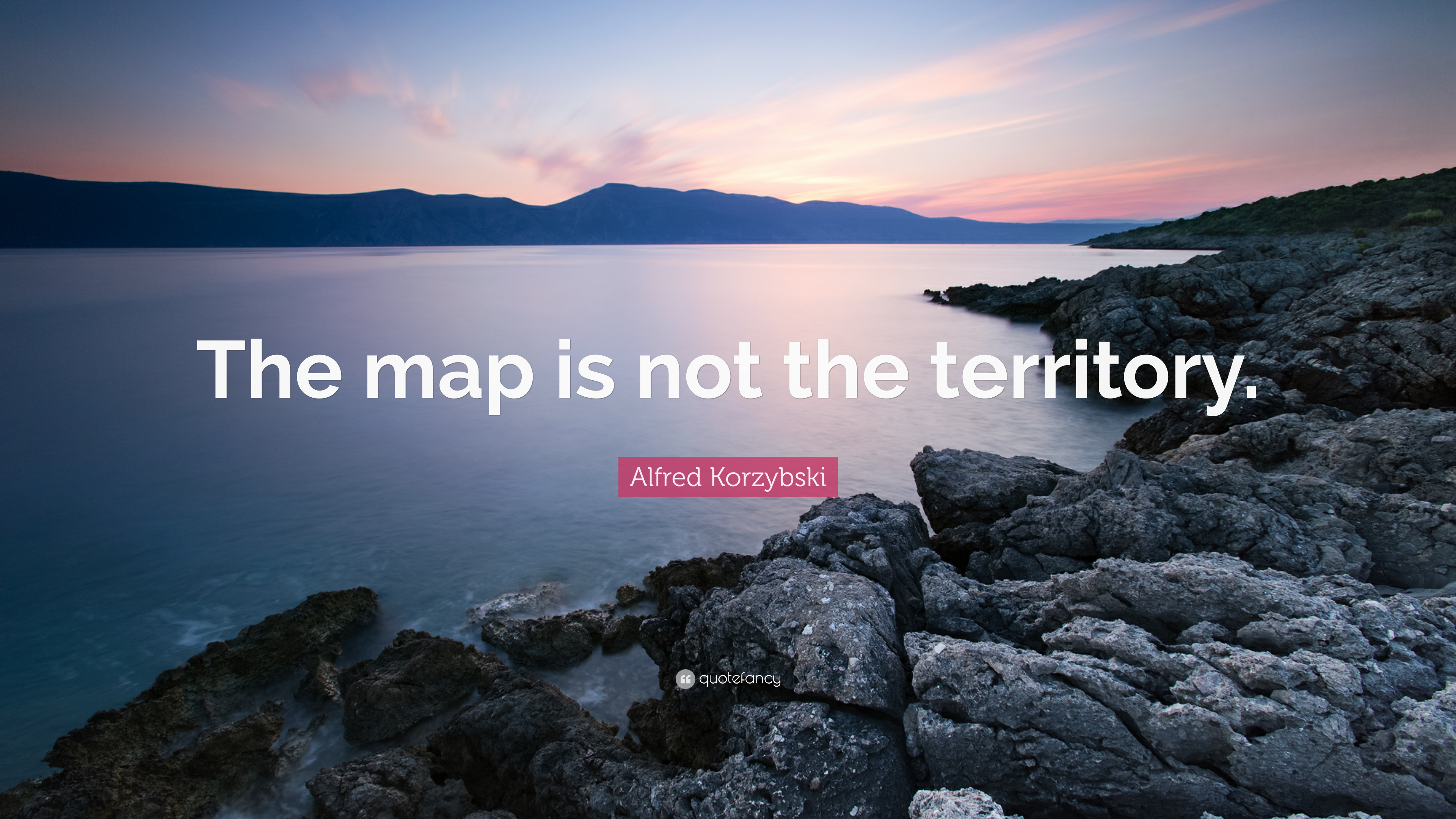 alfred korzybski quote the map is not the territory 10