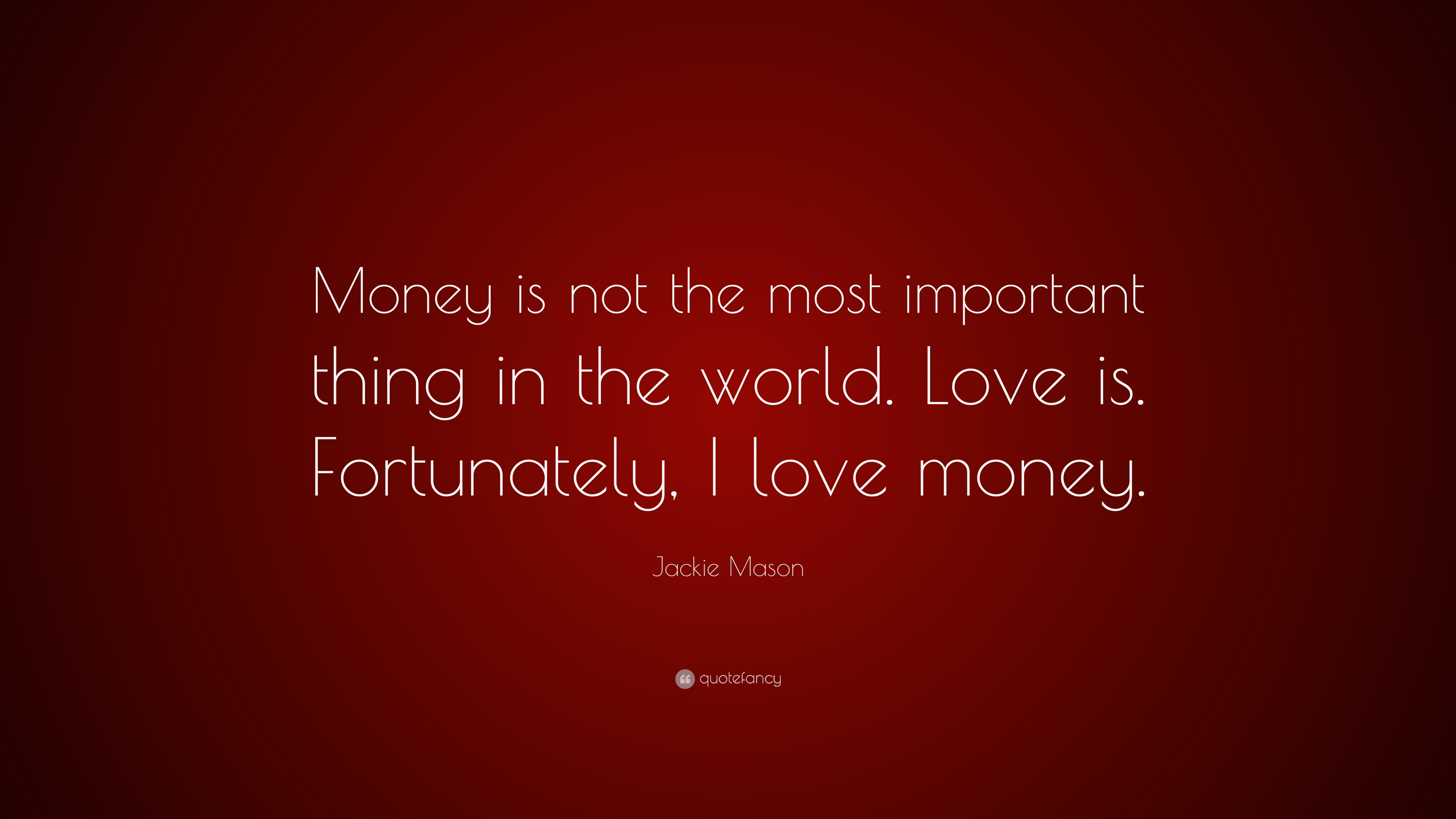 is money the most important thing essay Nowadays, we are living in a world where everything turns around money and luxury people do not realise that we can find more things which.