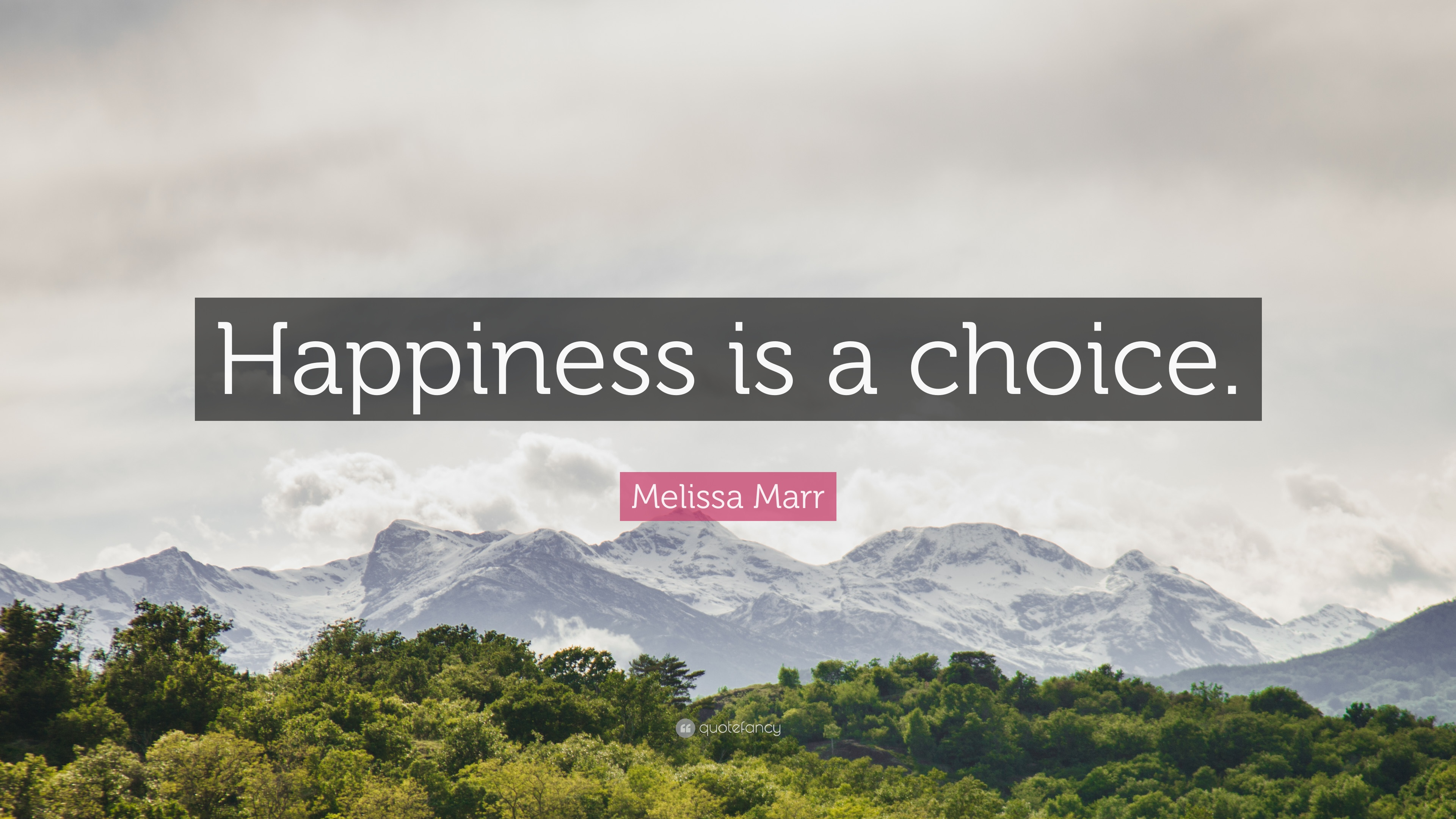 Melissa Marr Quote Happiness Is A Choice 9 Wallpapers Quotefancy