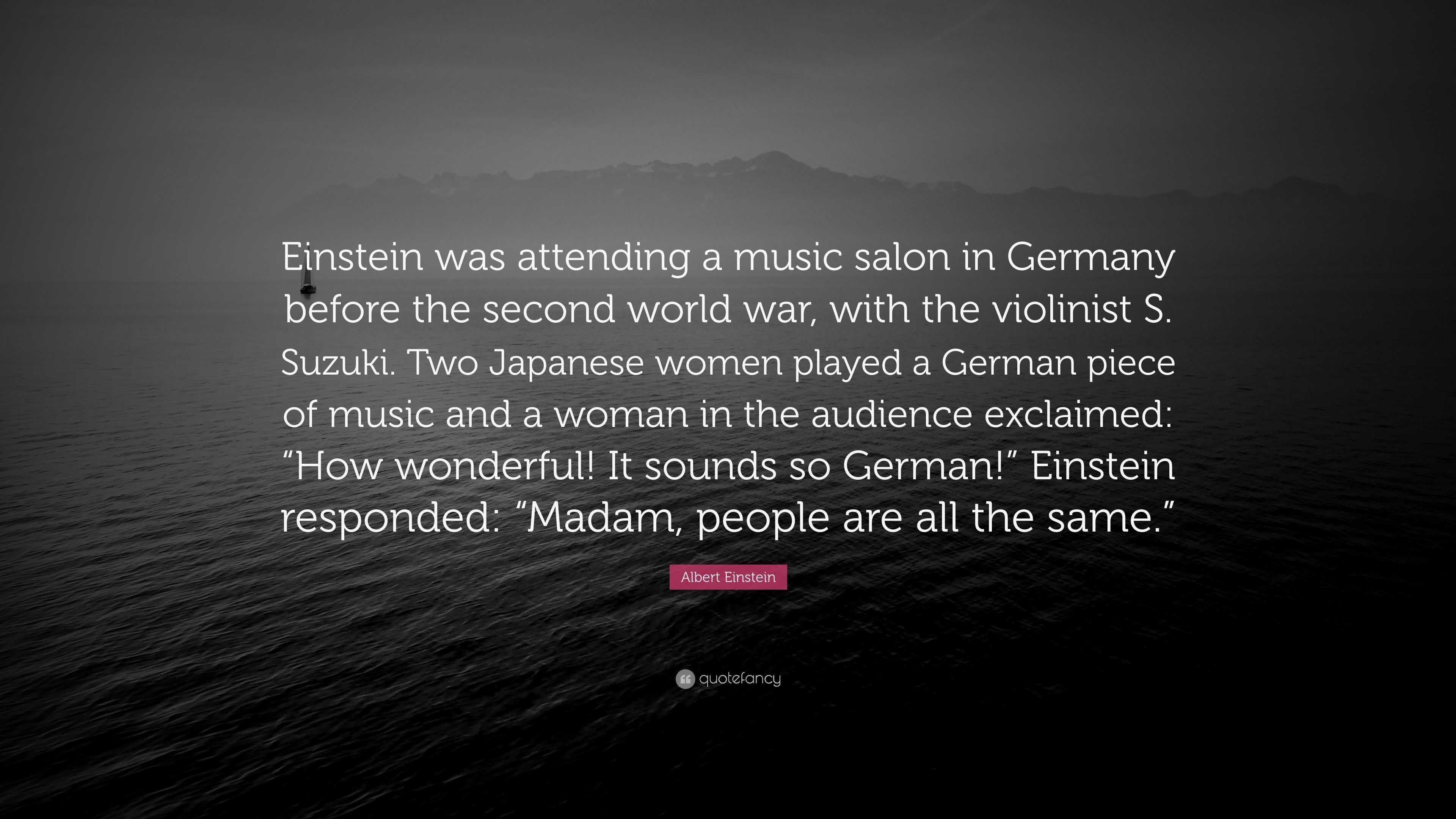 """albert einstein quote """"einstein was attending a music salon in"""