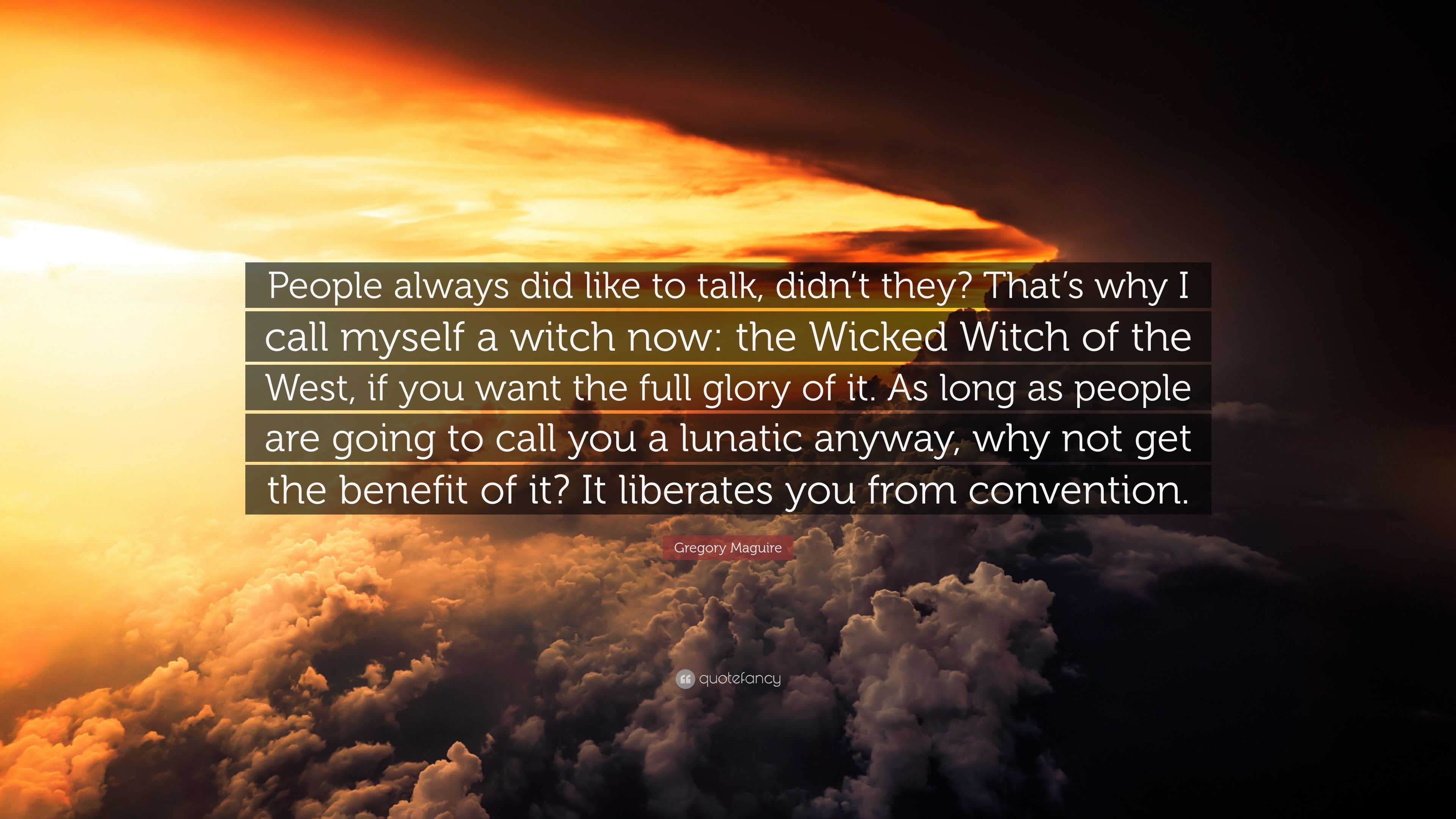 Gregory Maguire Quote People Always Did Like To Talk Didn T