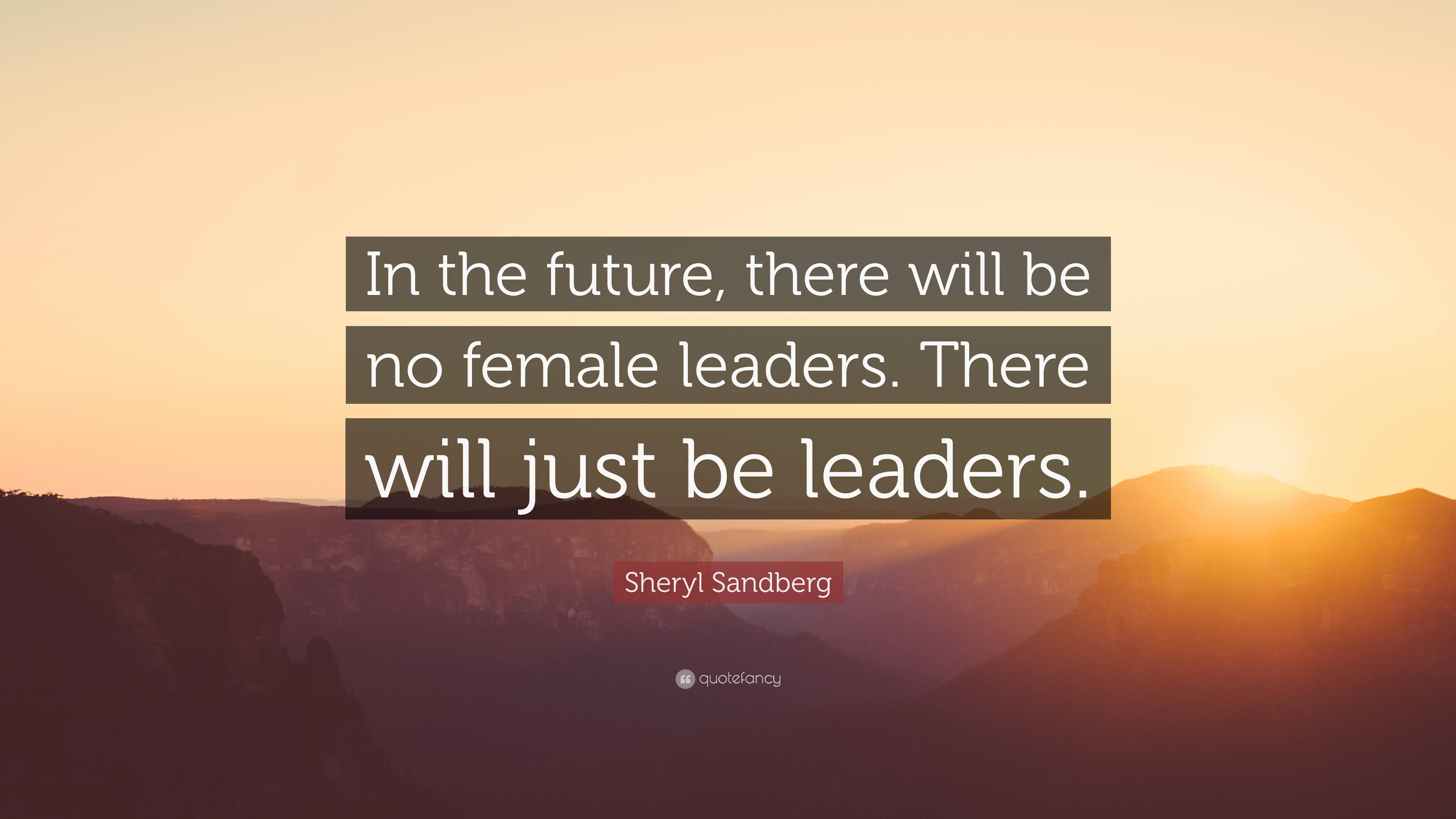 Sheryl Sandberg Quote In The Future There Will Be No Female