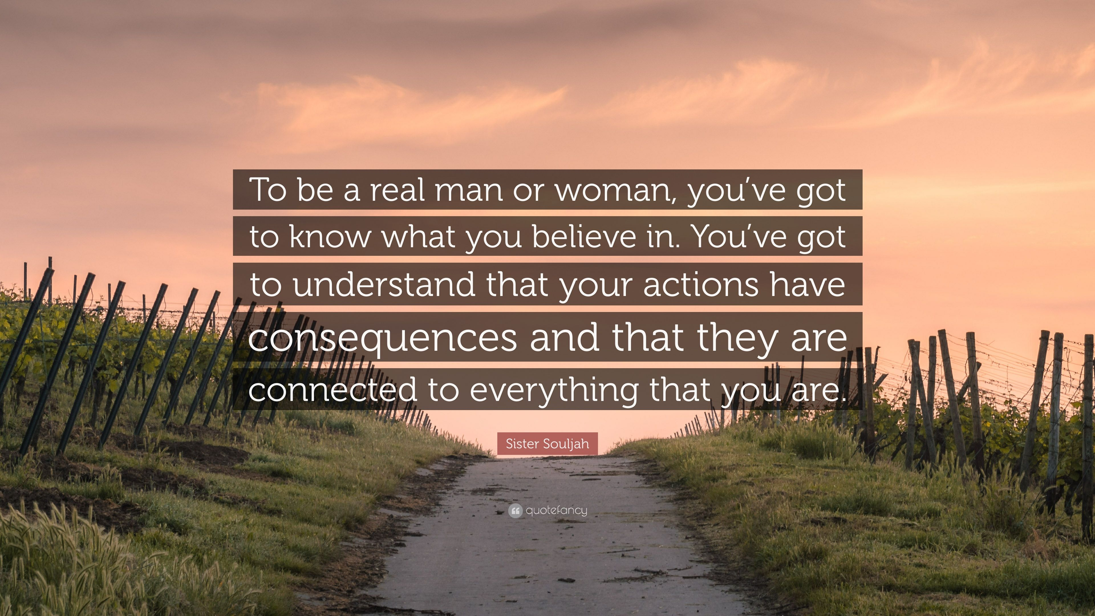 Sister Souljah Quote To Be A Real Man Or Woman Youve Got To Know