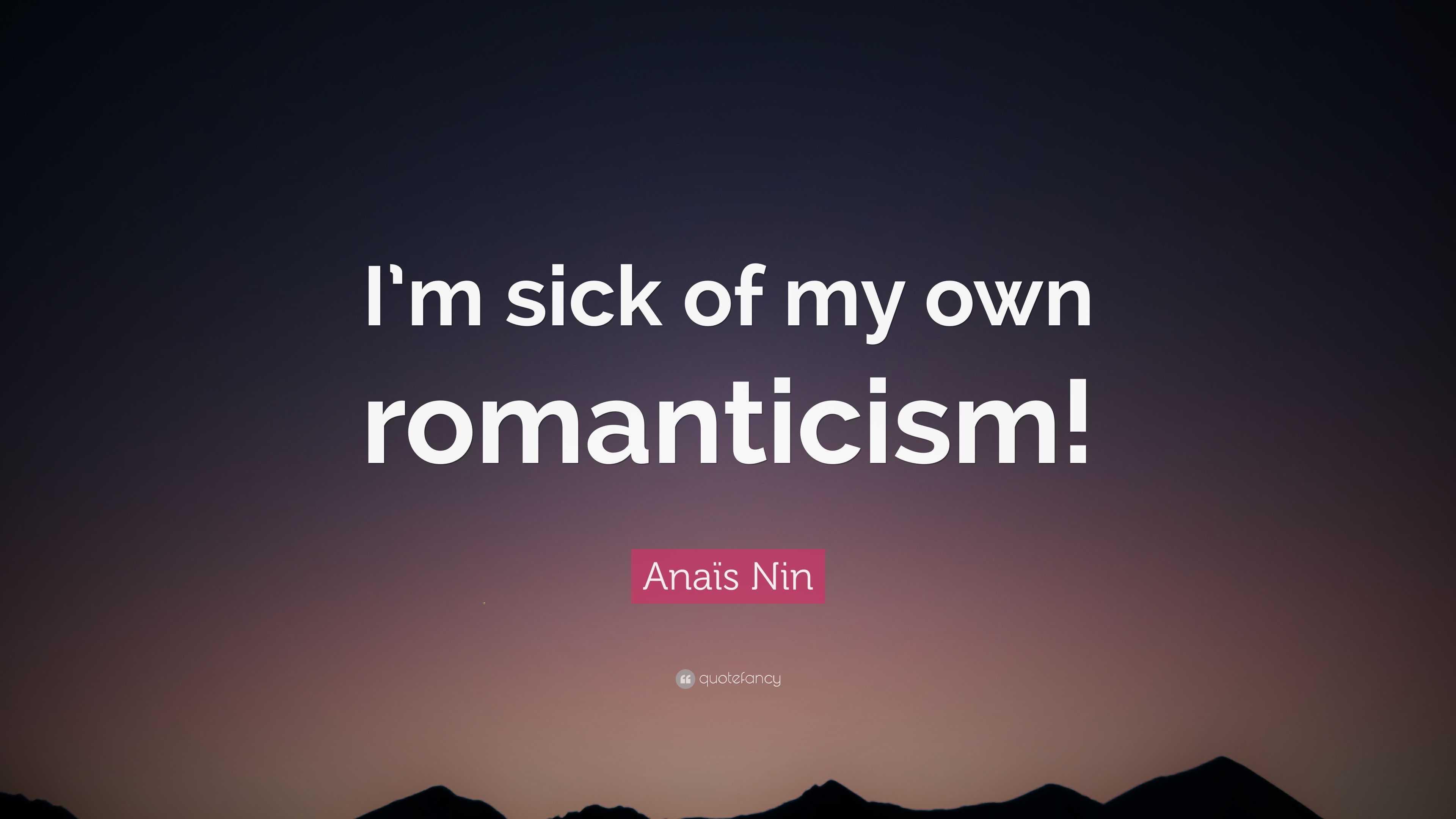 "Anaïs Nin Quote: ""I'm sick of my own romanticism!"" (10 ... | 3840 x 2160 jpeg 166kB"