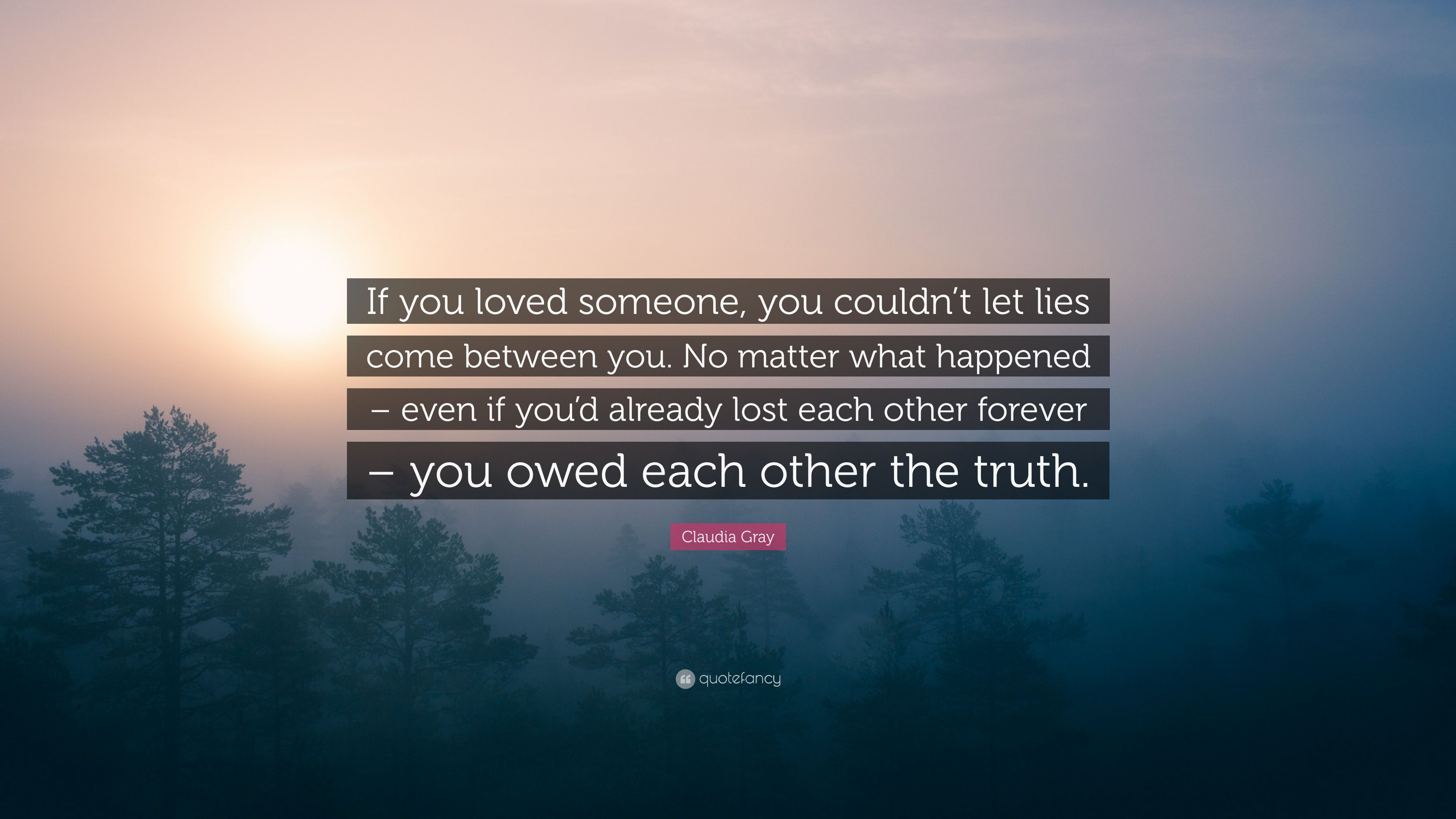 Claudia Gray Quote If You Loved Someone You Couldnt Let Lies