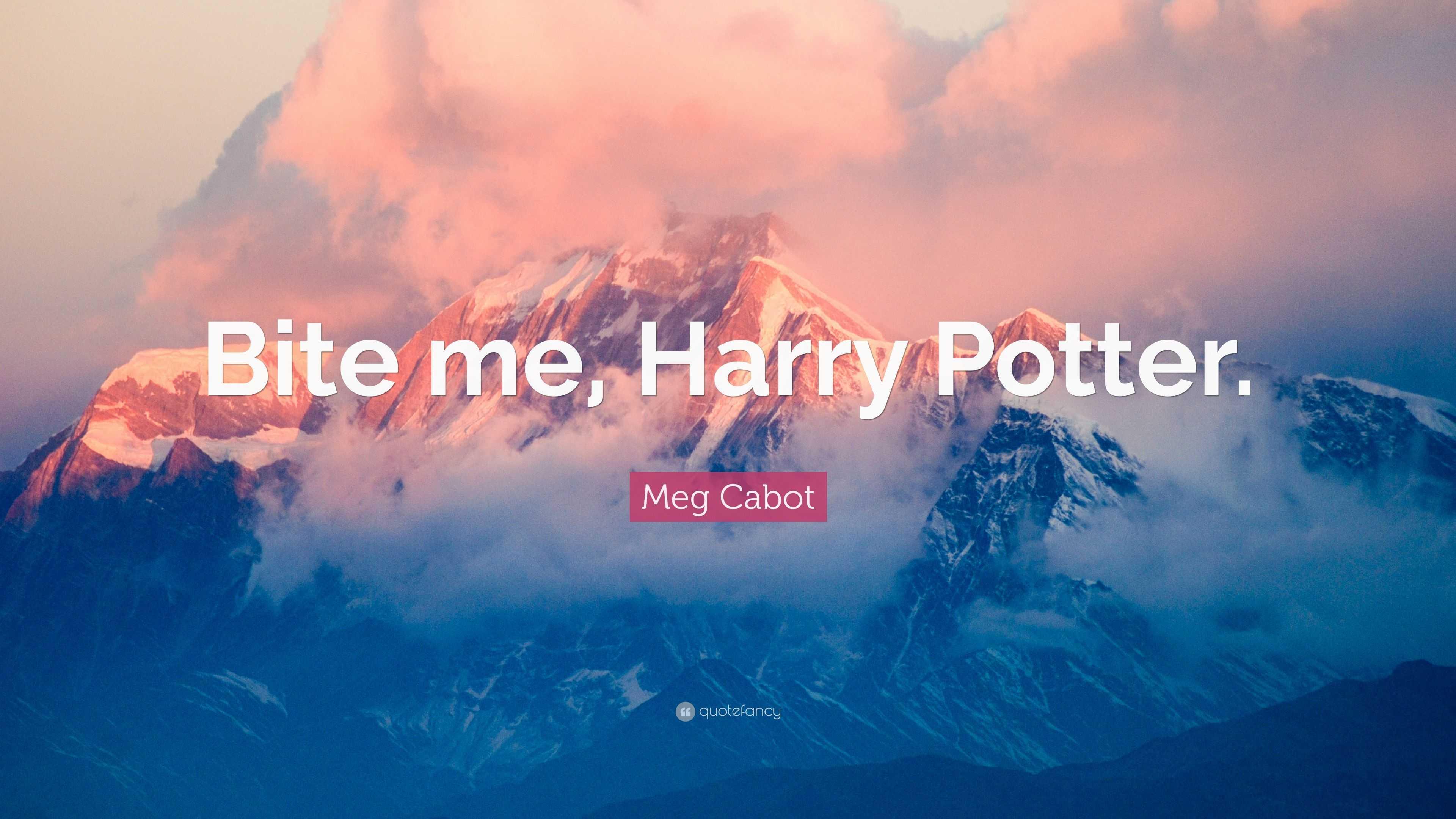 Top Wallpaper Harry Potter Pink - 3793044-Meg-Cabot-Quote-Bite-me-Harry-Potter  Snapshot_17708.jpg