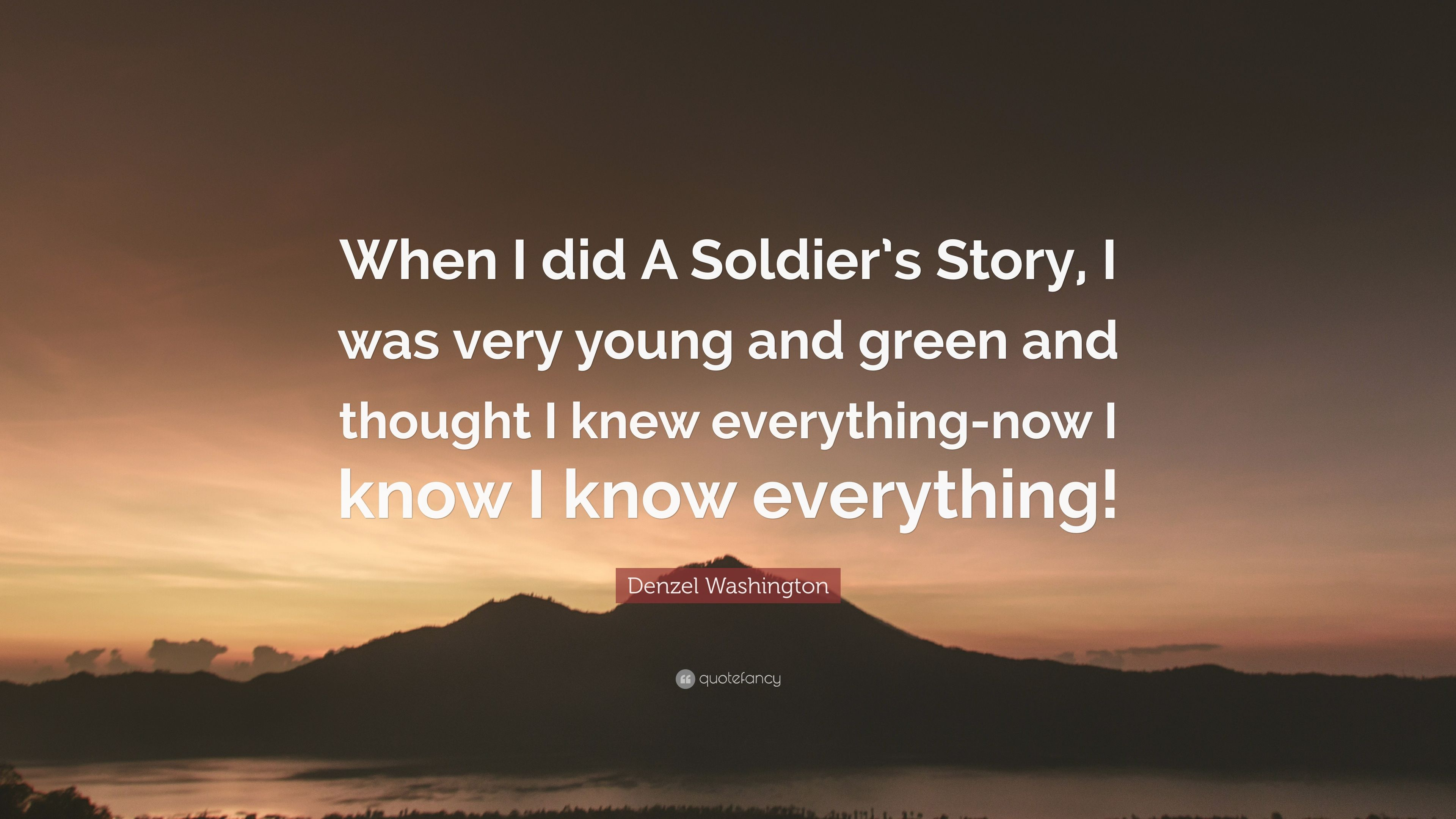 "Denzel Washington Quotes Denzel Washington Quote ""When I Did A Soldier's Story I Was Very"