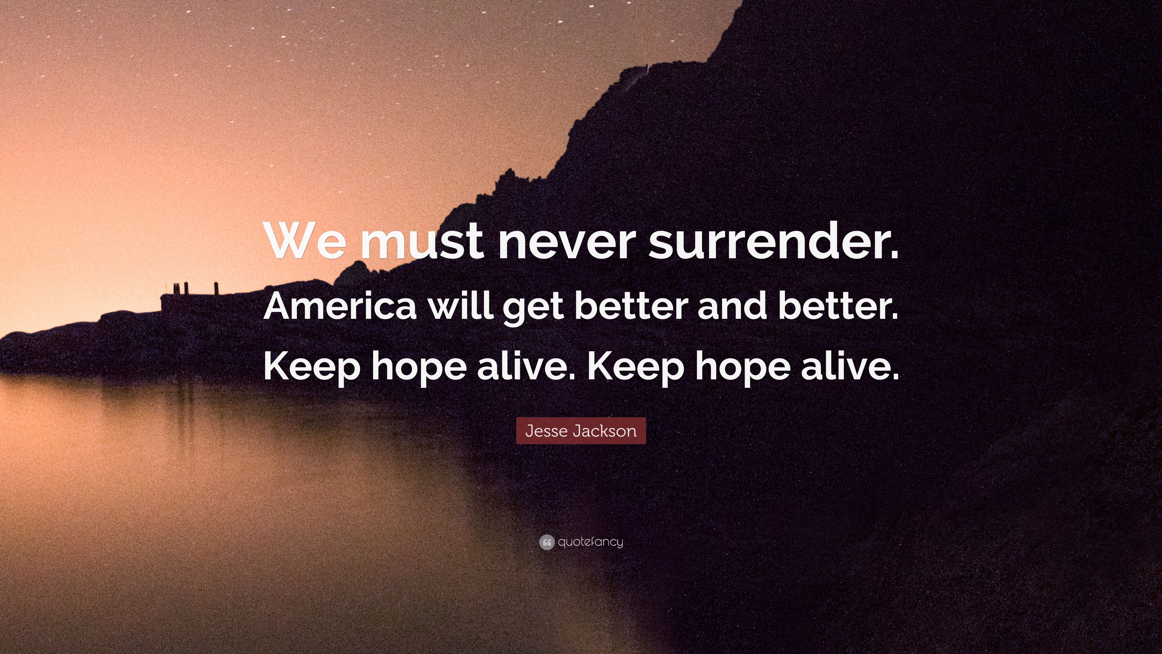 jesse jackson quote we must never surrender america will get better and better