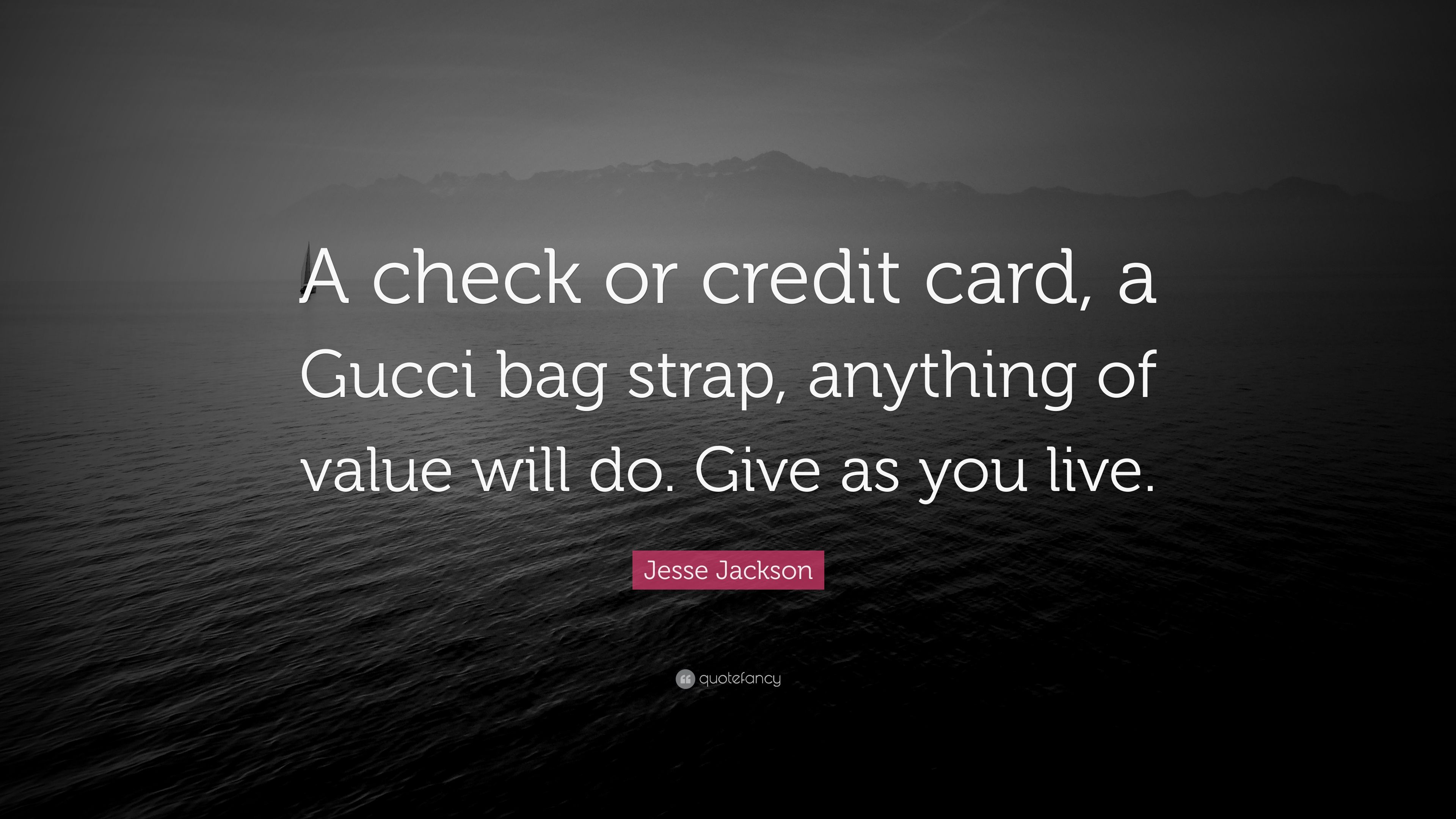Jesse Jackson Quote A Check Or Credit Card Gucci Bag Strap
