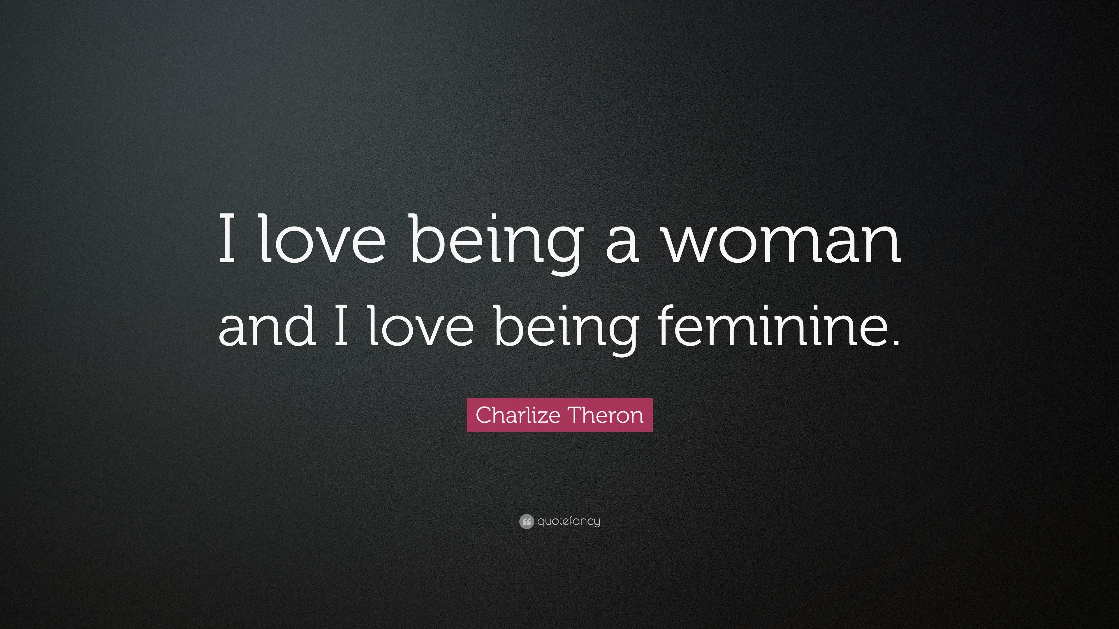 I love being feminine