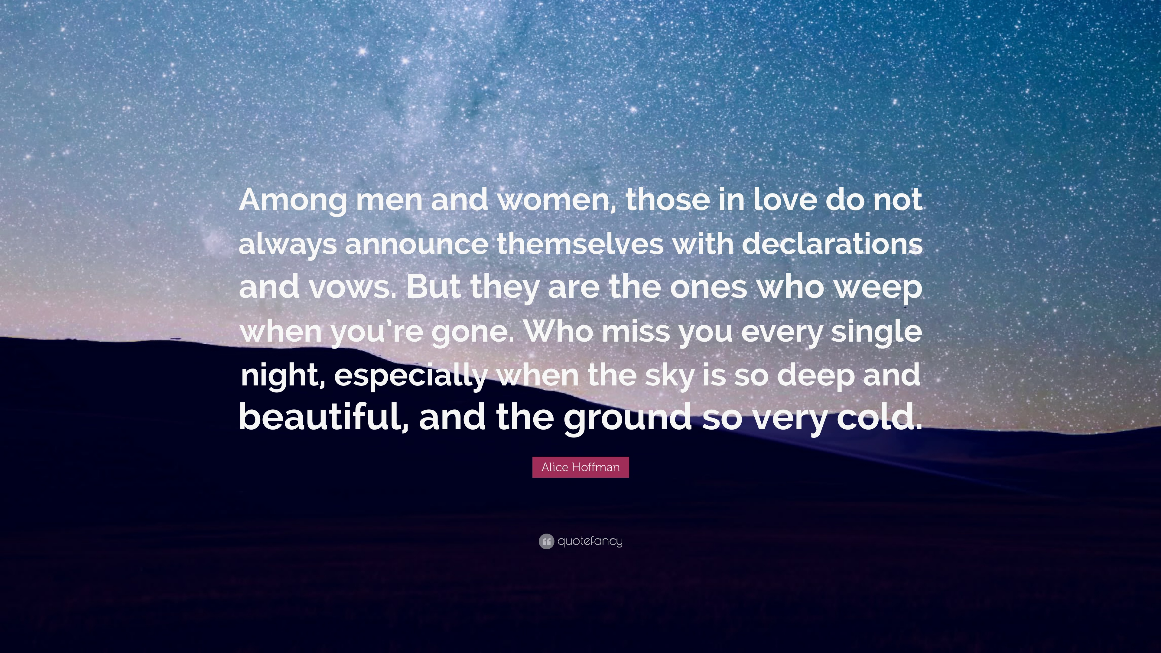 Alice Hoffman Quote Among Men And Women Those In Love Do Not