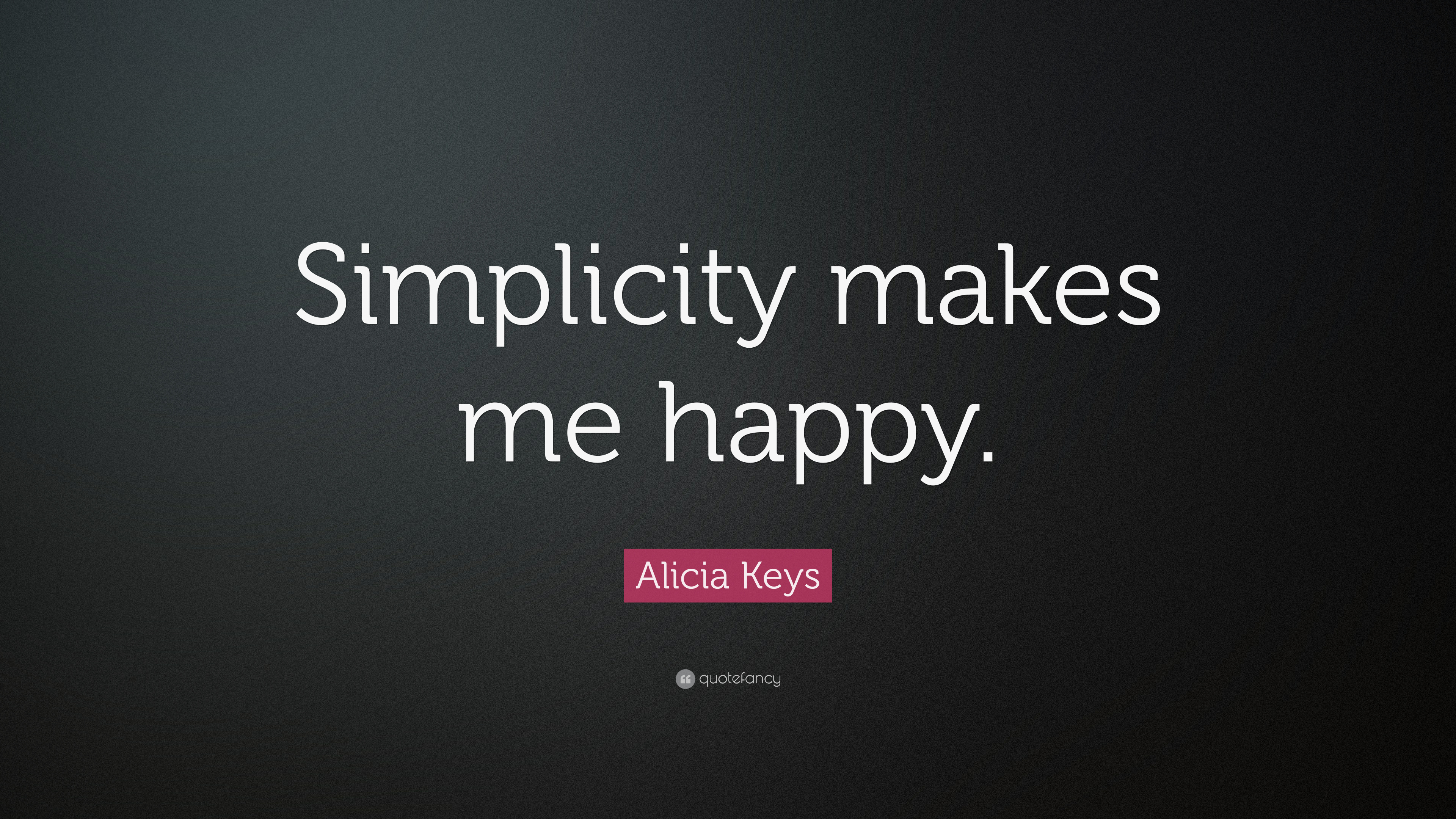 Image of: Aviva Alicia Keys Quote simplicity Makes Me Happy Quotemehappycom Alicia Keys Quote simplicity Makes Me Happy 7 Wallpapers