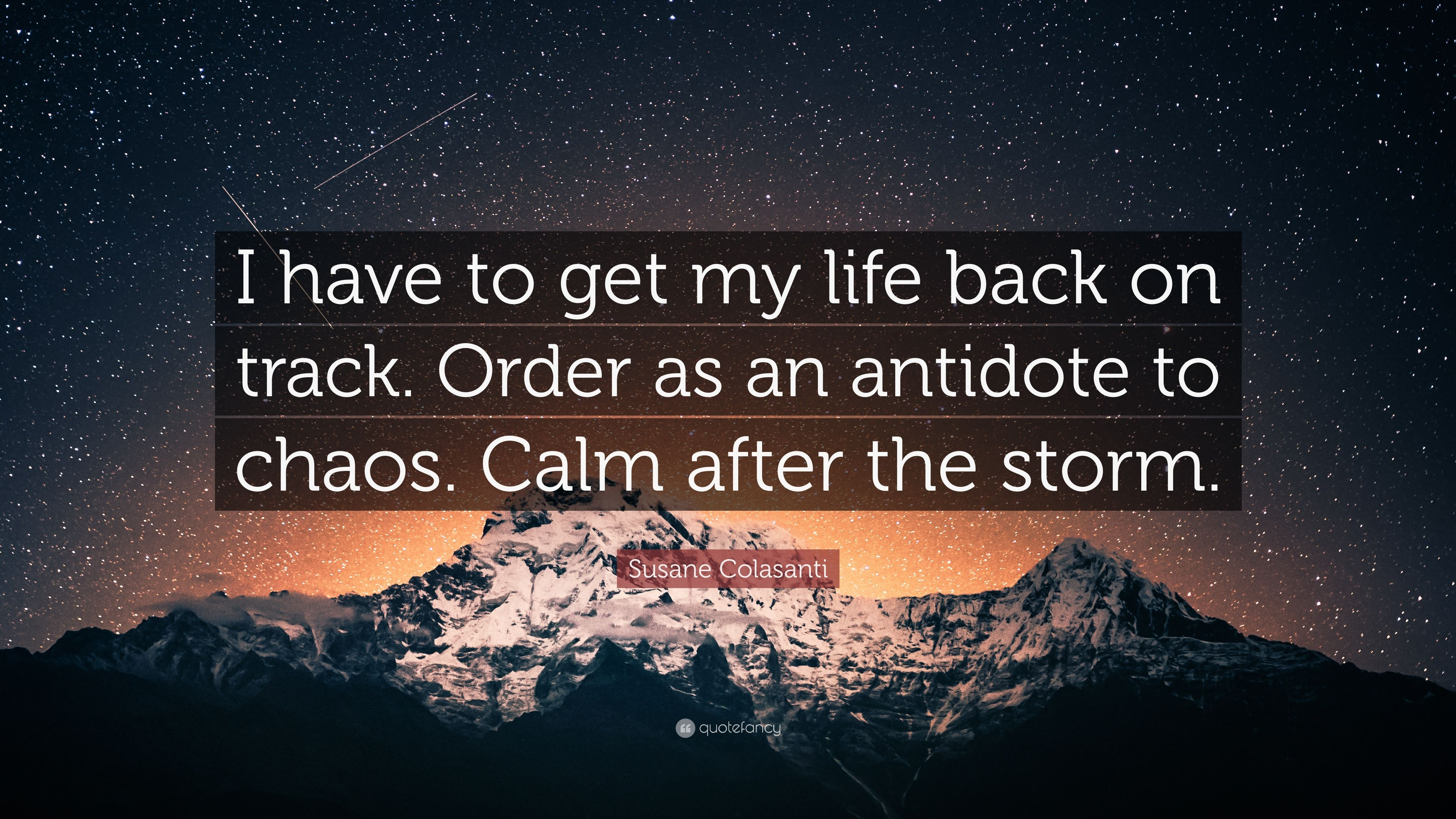 Susane Colasanti Quote I Have To Get My Life Back On Track Order