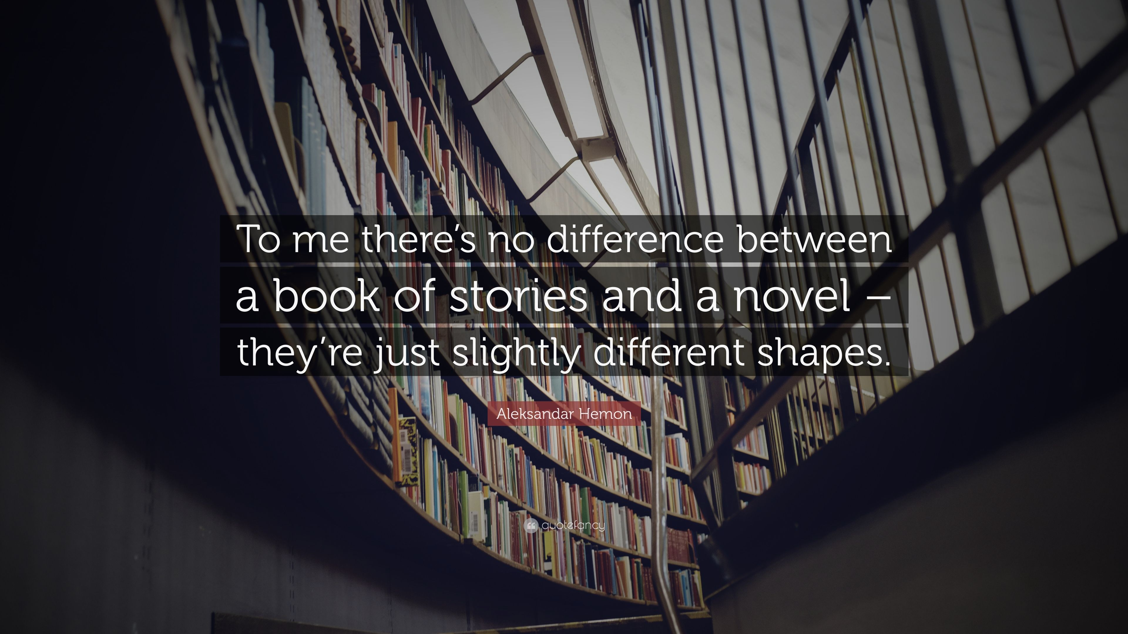 Aleksandar Hemon Quote To Me There S No Difference Between A