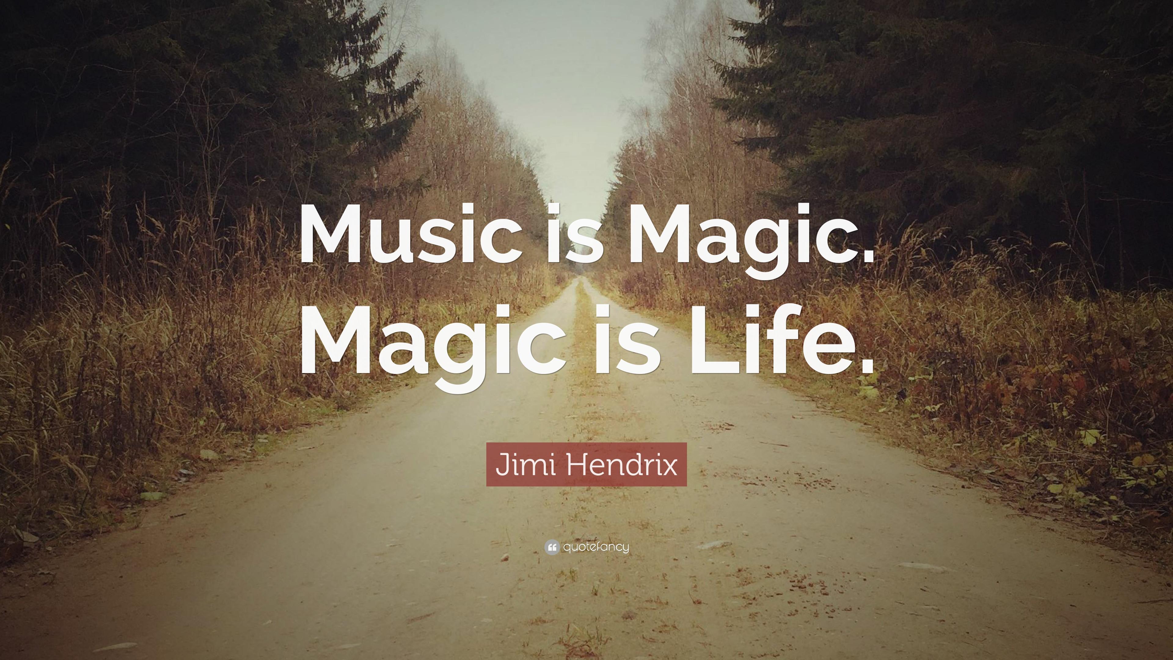 "Jimi Hendrix Quote: ""Music Is Magic. Magic Is Life."" (7"