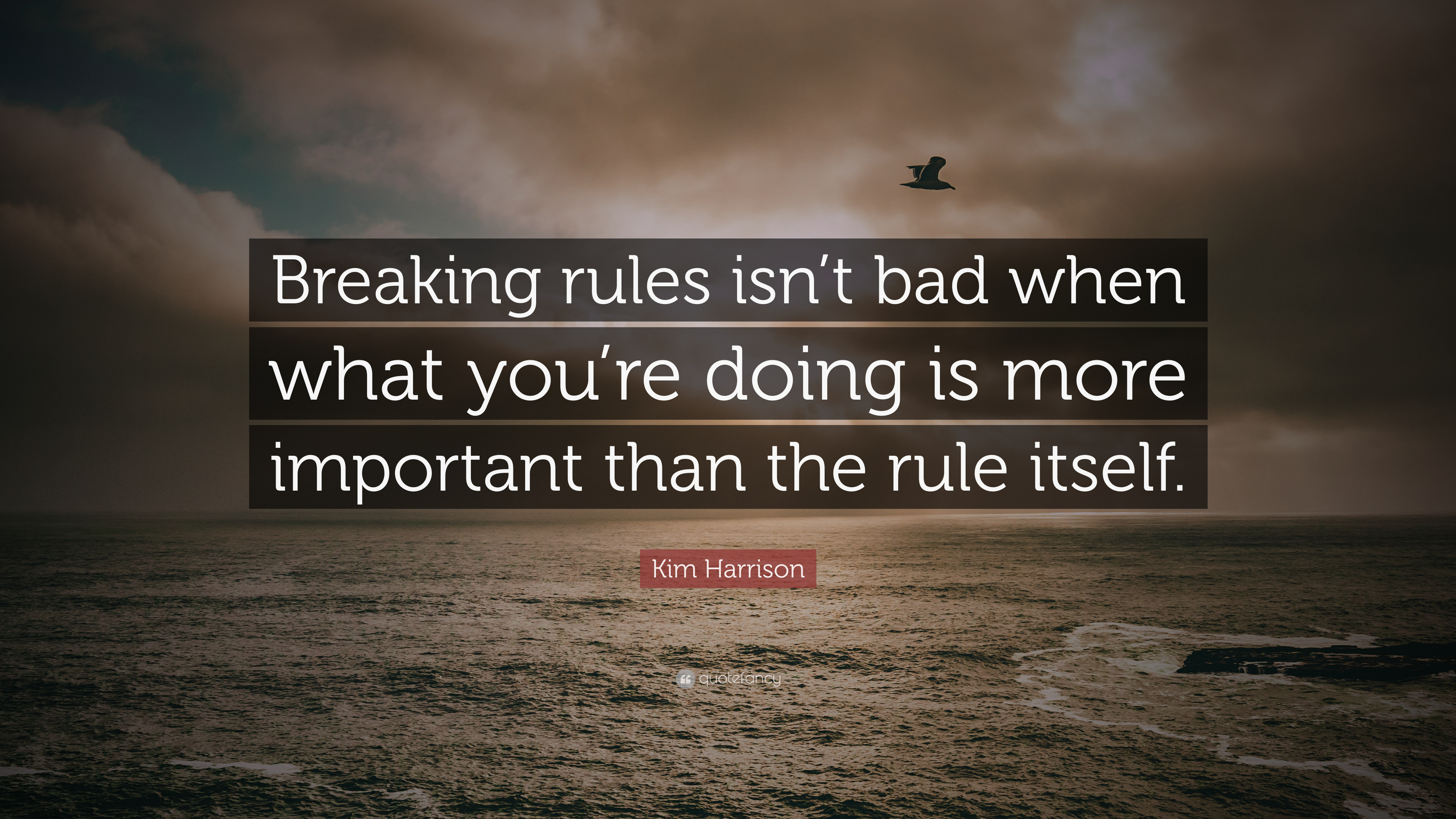 Kim Harrison Quote Breaking Rules Isnt Bad When What Youre Doing