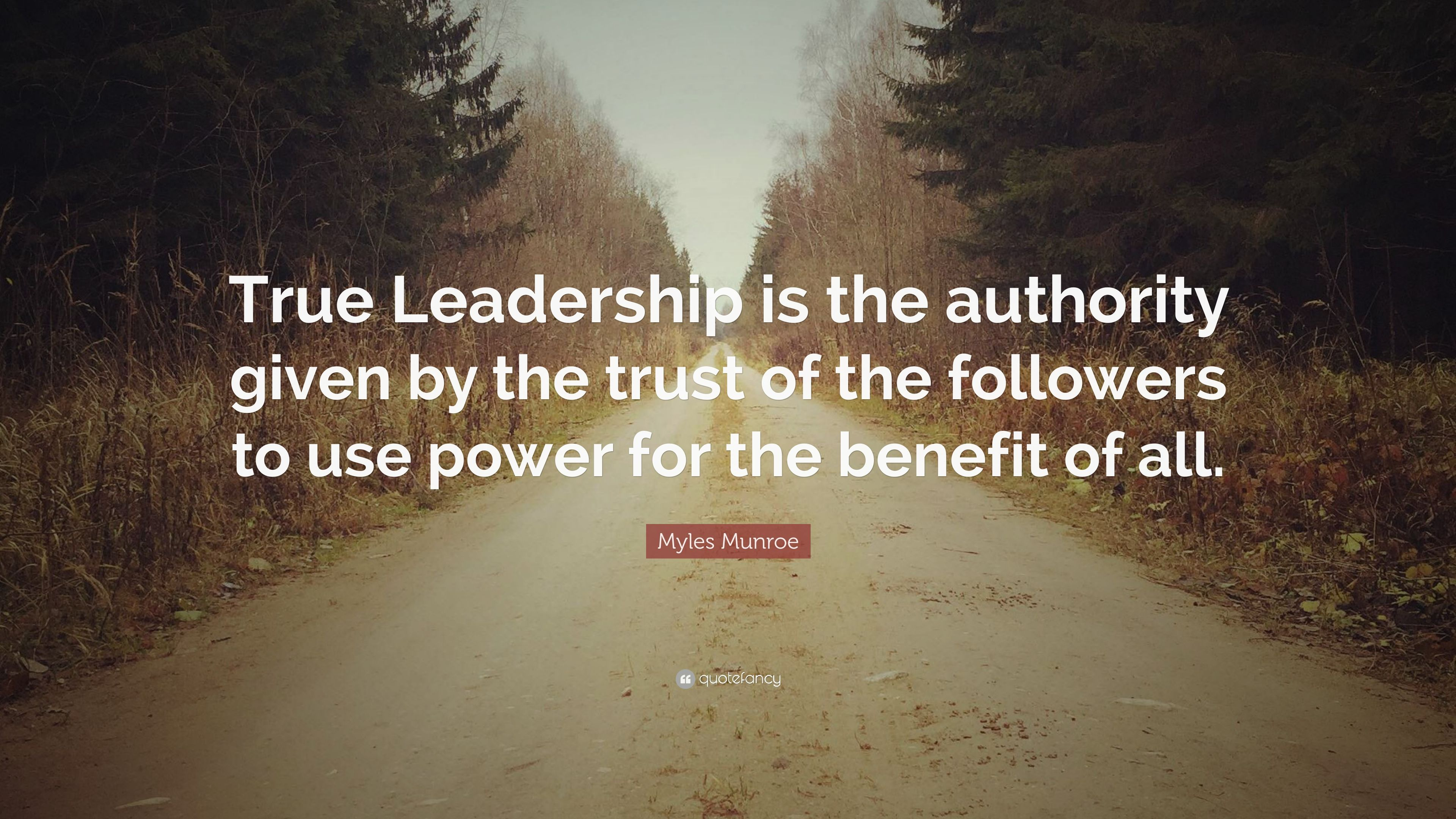 Myles Munroe Quote: True Leadership is the authority