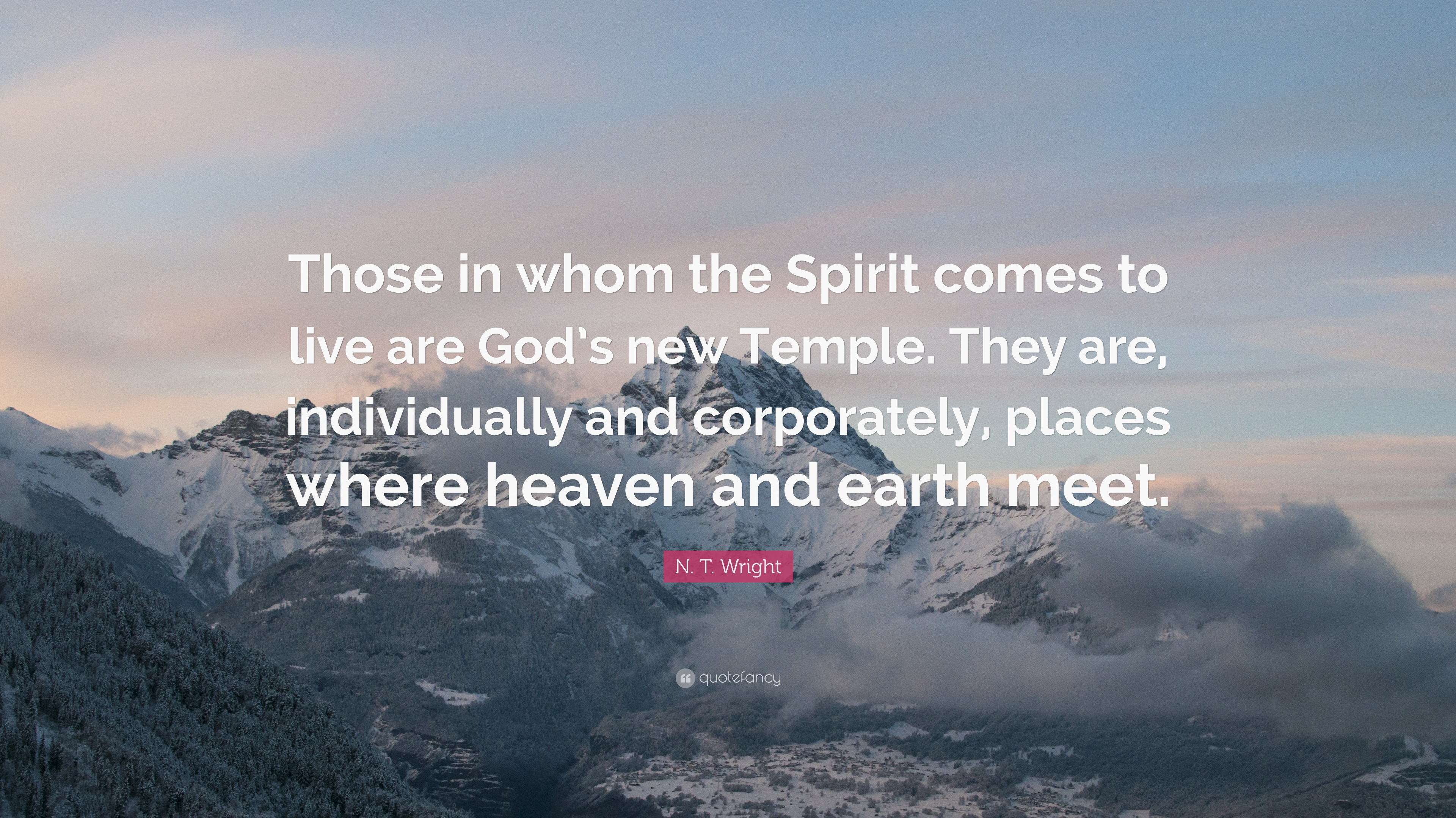 385648-N-T-Wright-Quote-Those-in-whom-the-Spirit-comes-to-live-are-God-s.jpg
