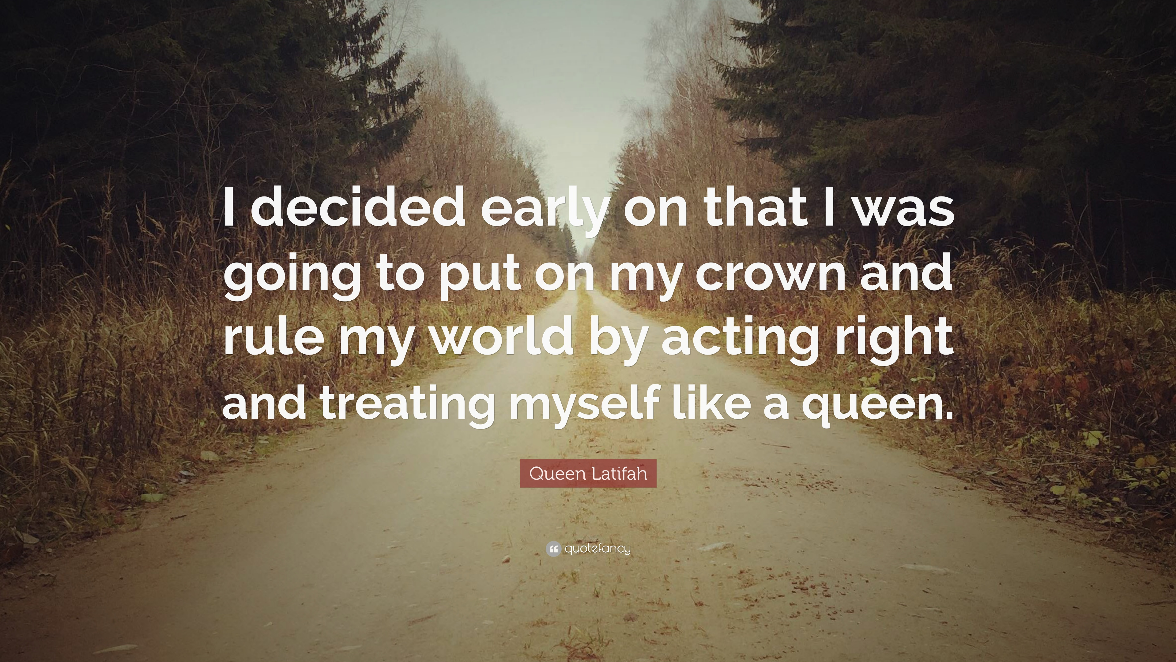 """Queen Latifah Quote: """"I Decided Early On That I Was Going"""