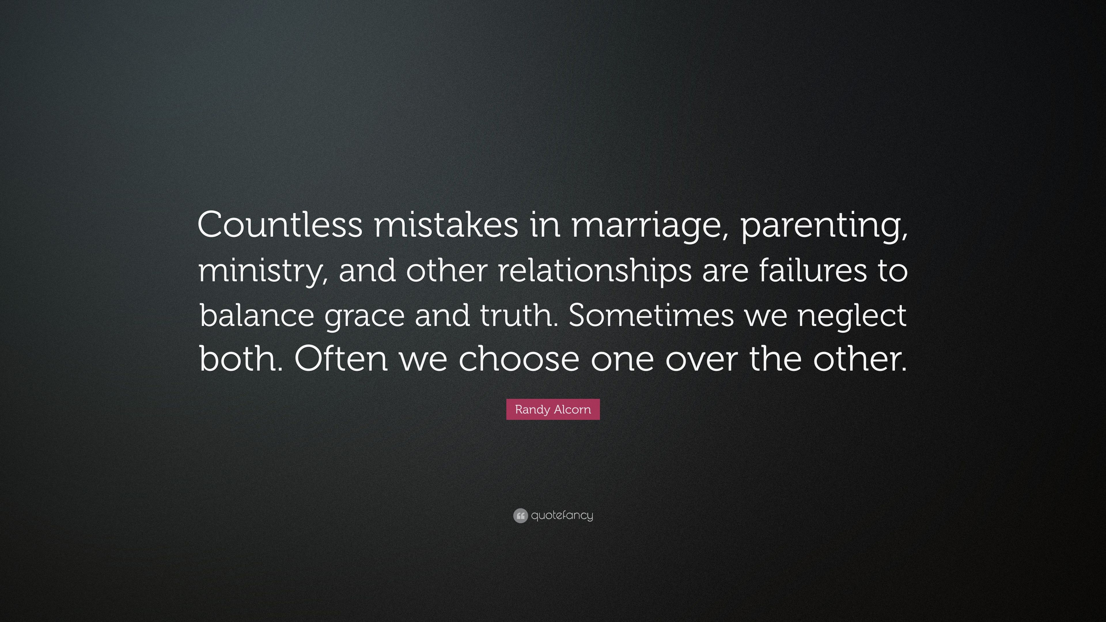 Randy Alcorn Quote: U201cCountless Mistakes In Marriage, Parenting, Ministry,  And Other Pictures Gallery