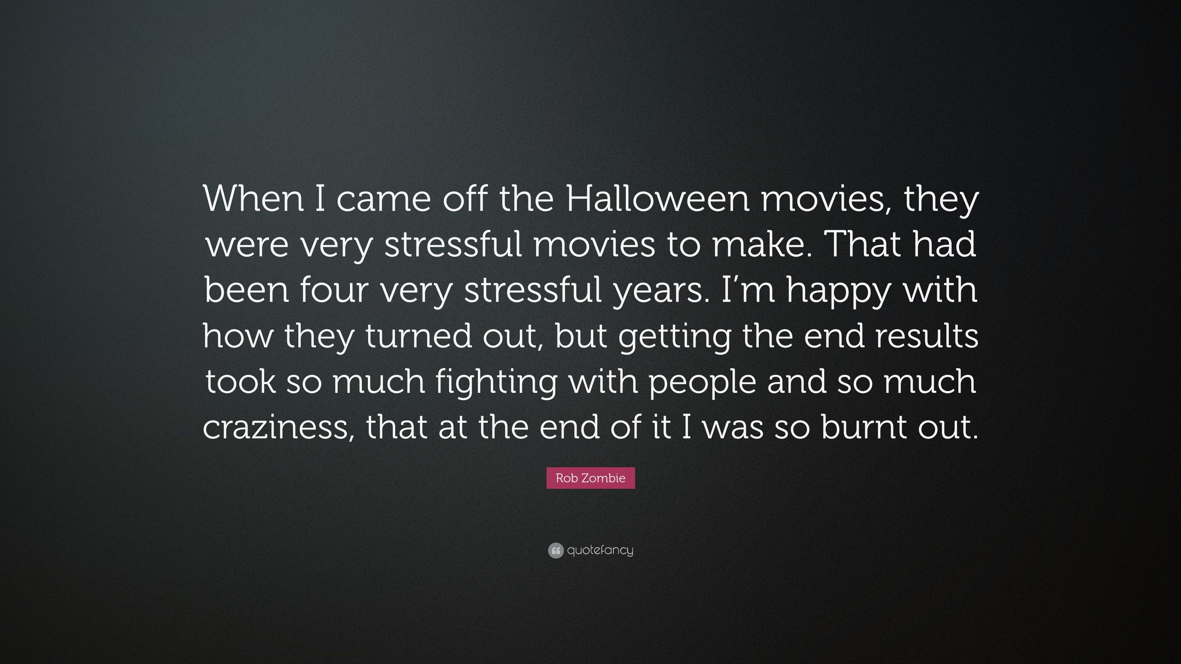 Rob Zombie Quote When I Came Off The Halloween Movies
