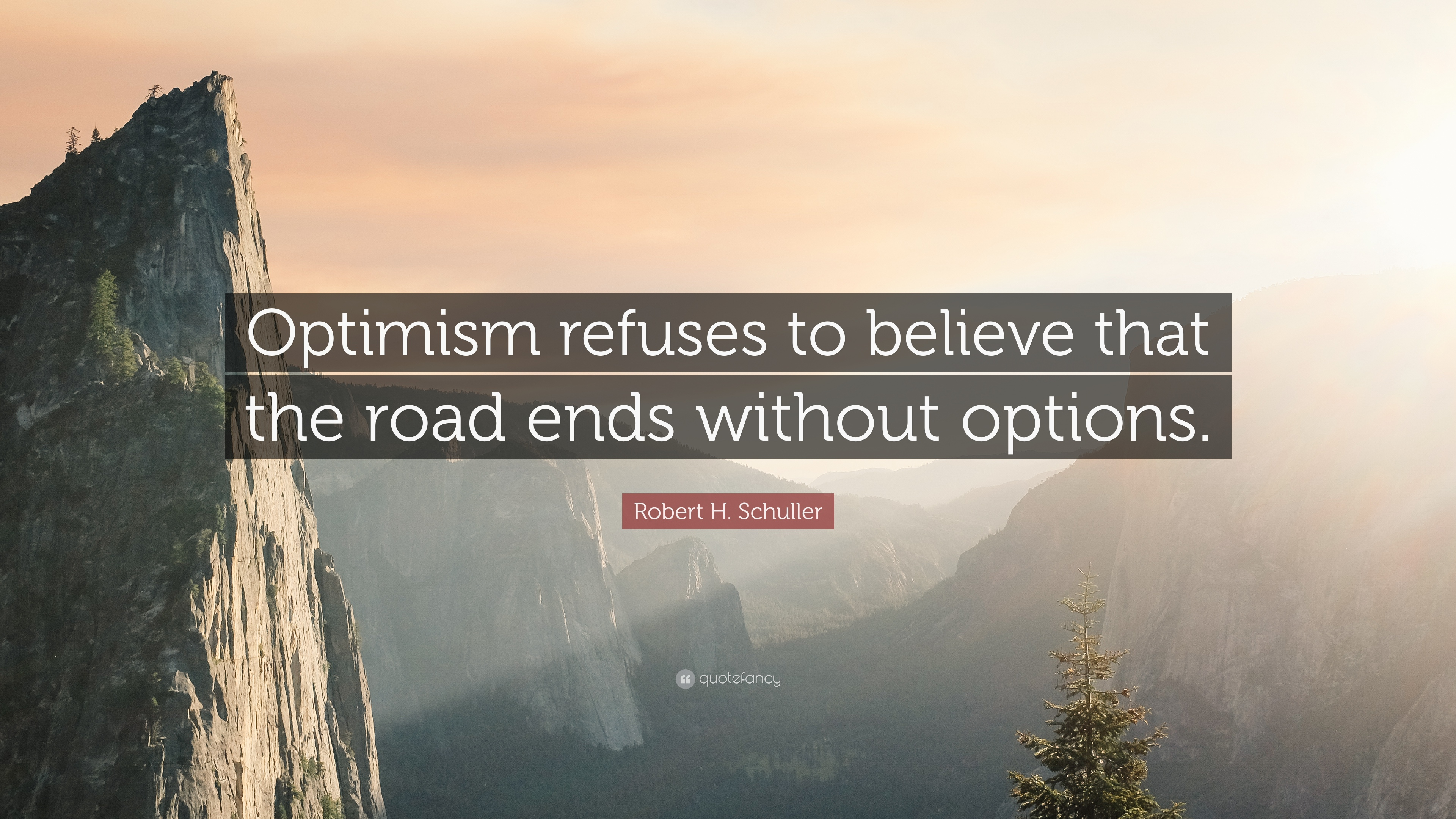 Quotes About Optimism | Robert H Schuller Quote Optimism Refuses To Believe That The Road