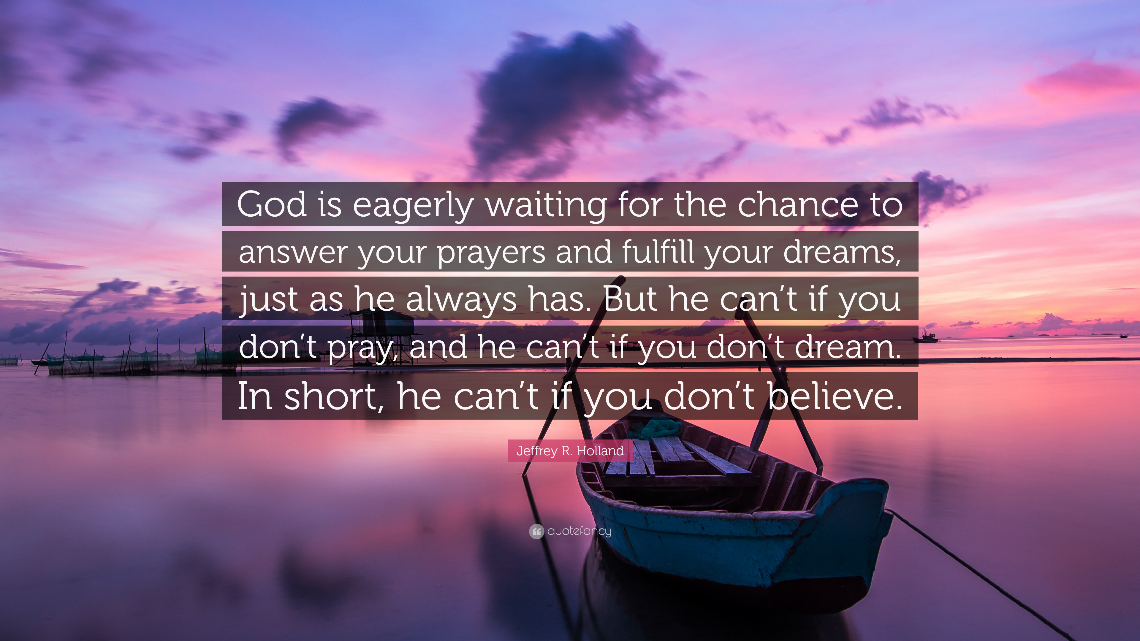 Jeffrey R Holland Quote God Is Eagerly Waiting For The Chance To