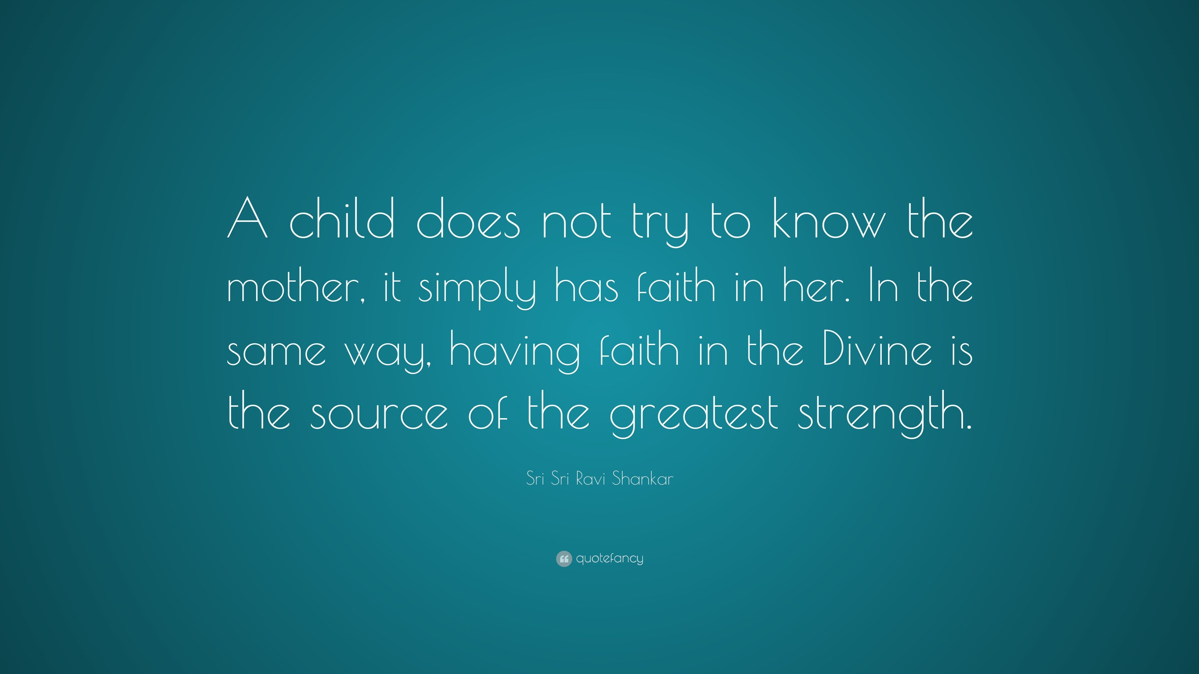 """Sri Sri Ravi Shankar Quote: """"A Child Does Not Try To Know"""