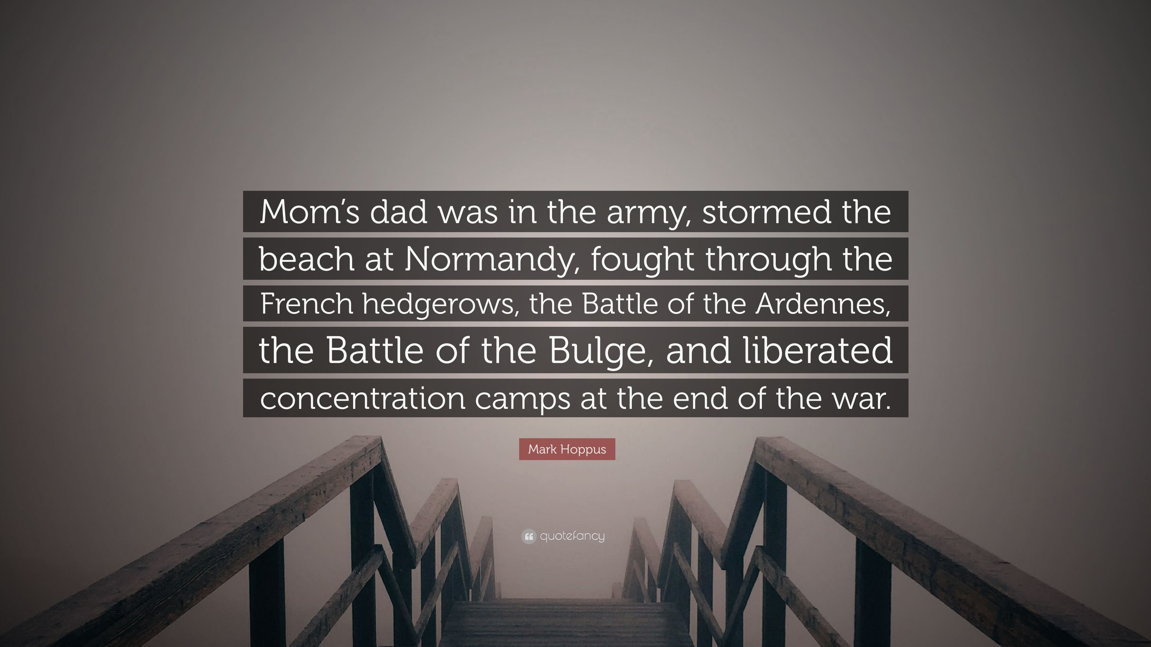 Mark Hoppus Quote Moms Dad Was In The Army Stormed The Beach At