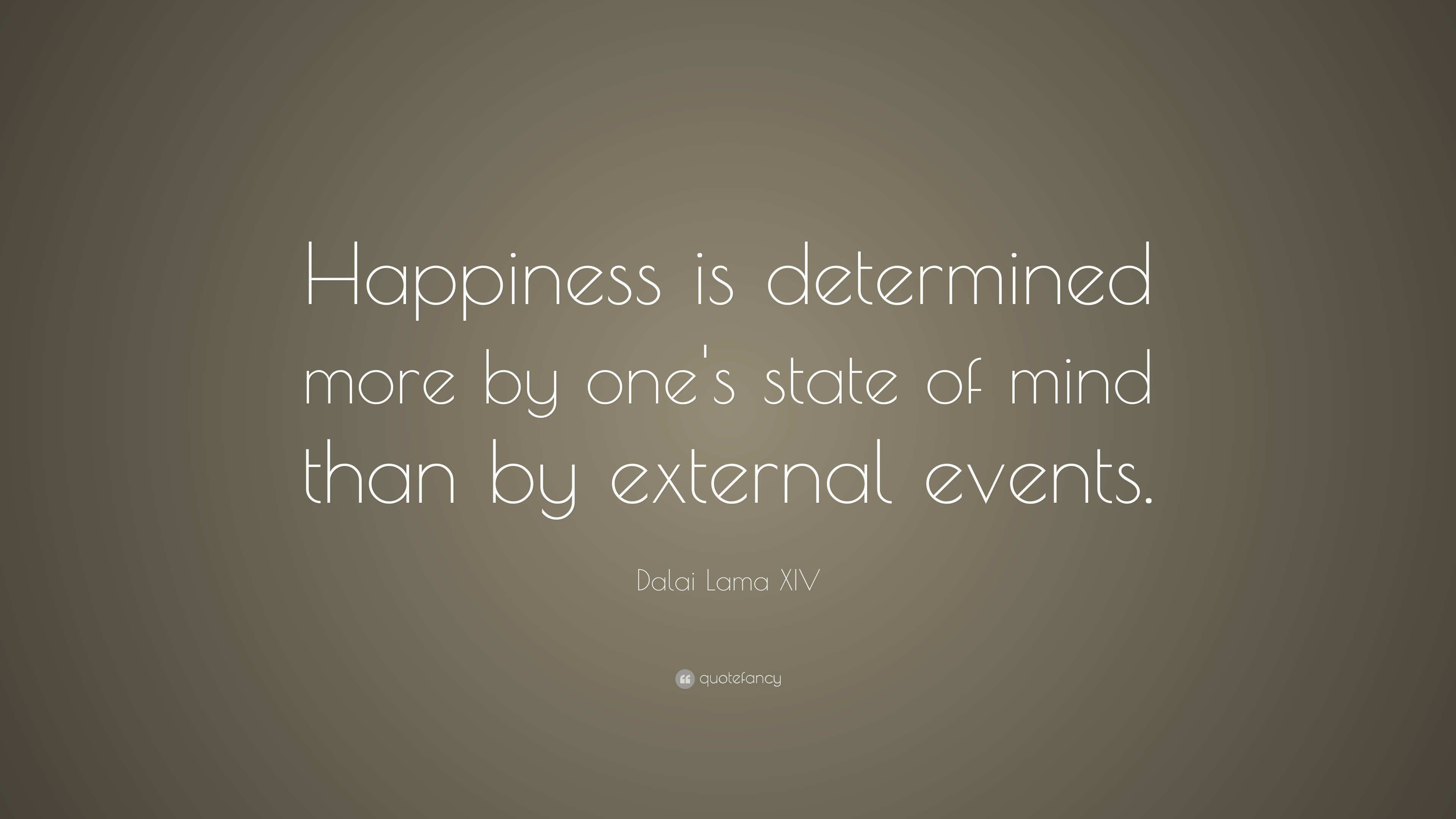 Dalai Lama Xiv Quote Happiness Is Determined More By Ones State
