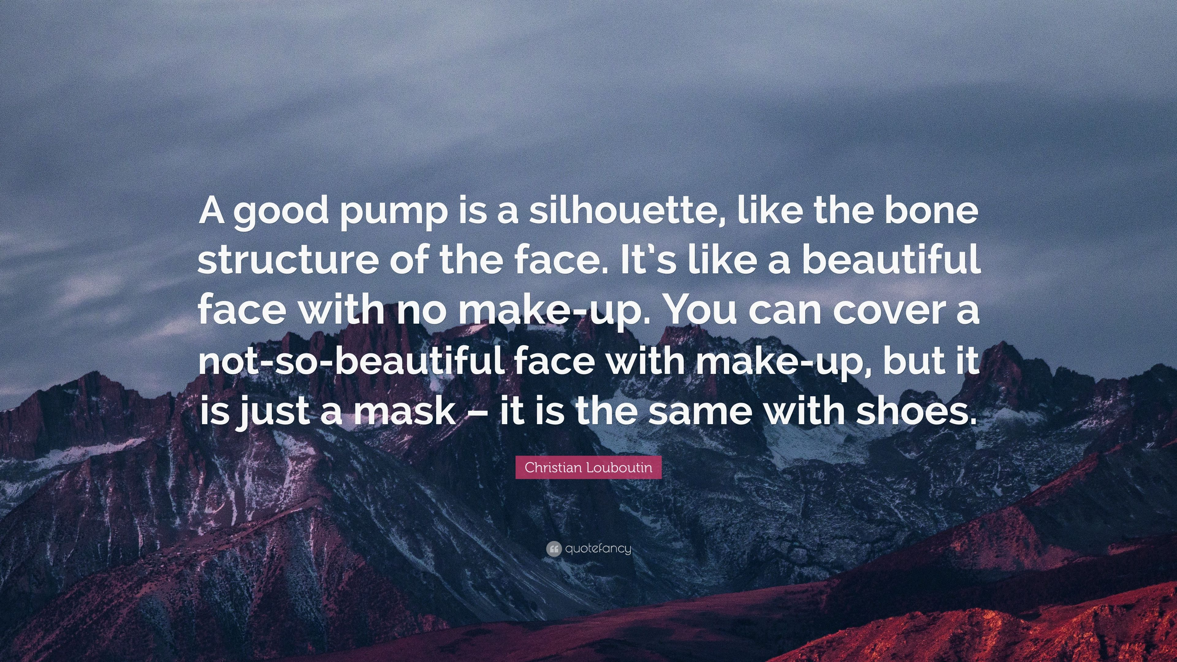 """5d169f745db Christian Louboutin Quote  """"A good pump is a silhouette"""