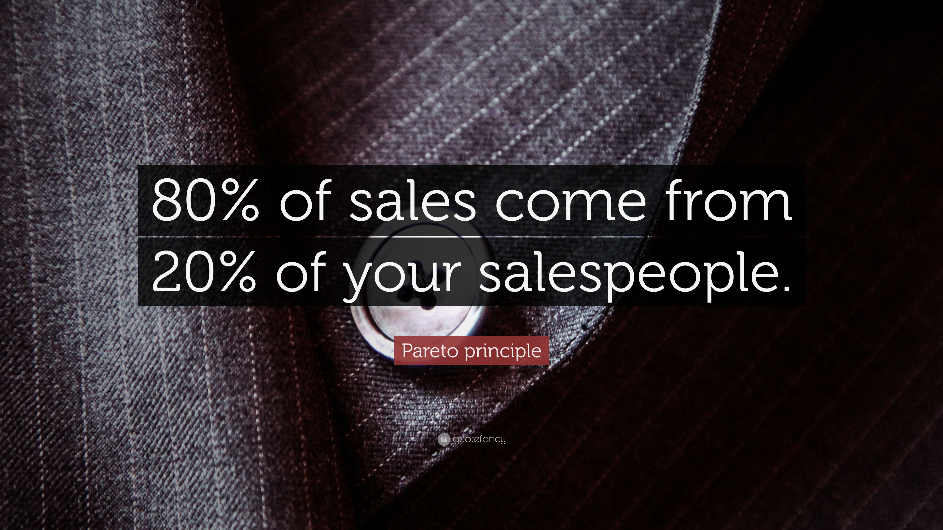 "Sales Motivational Quotes Pareto Principle Quote ""80% Of Sales Come From 20% Of Your"