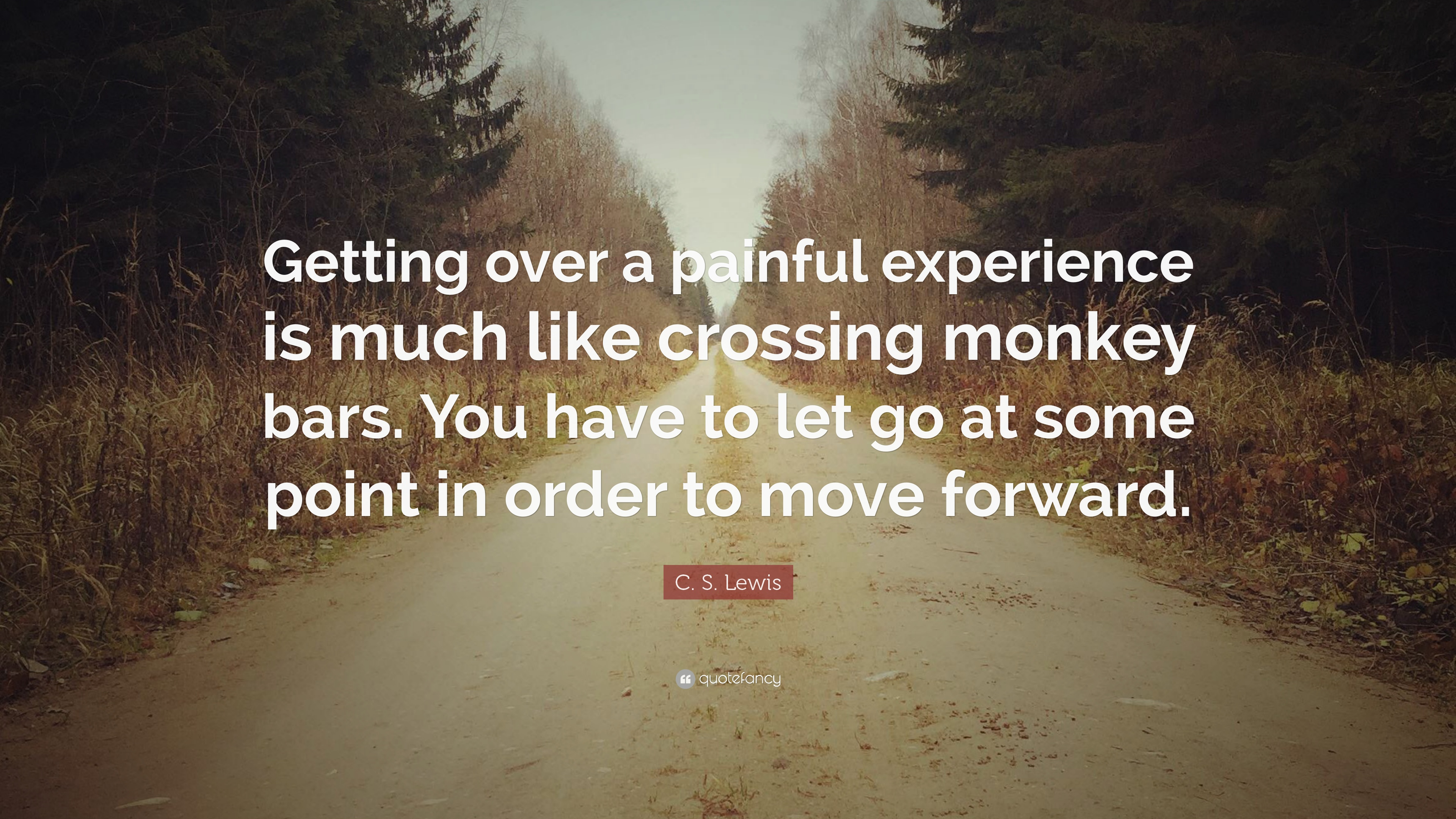 C S Lewis Quote Getting Over A Painful Experience Is Much Like