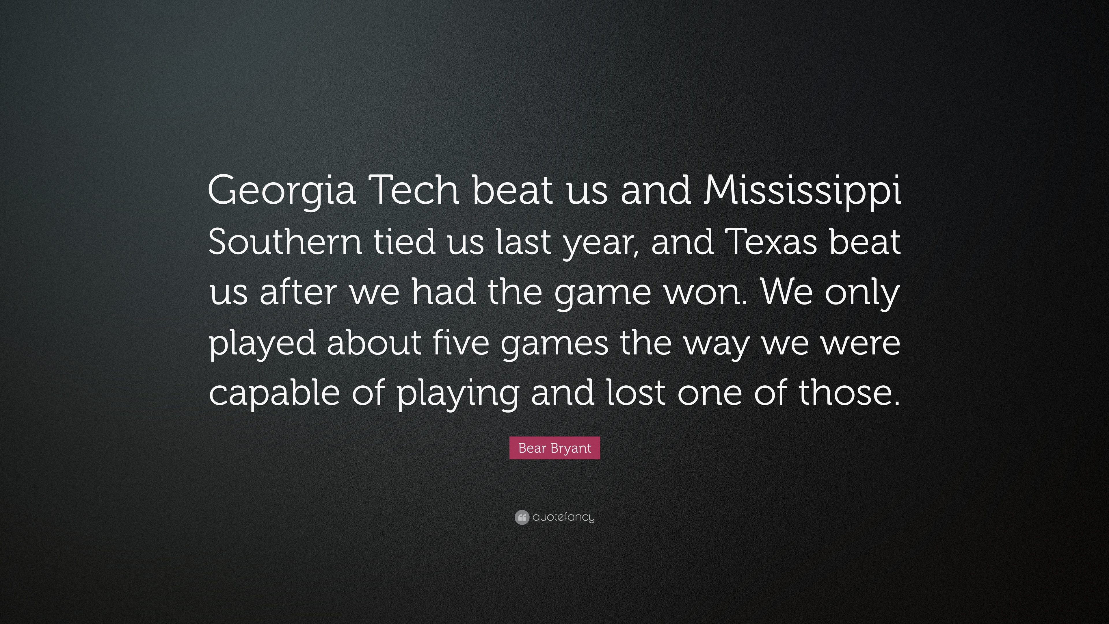 """bear bryant quote: """"georgia tech beat us and mississippi southern, Powerpoint templates"""