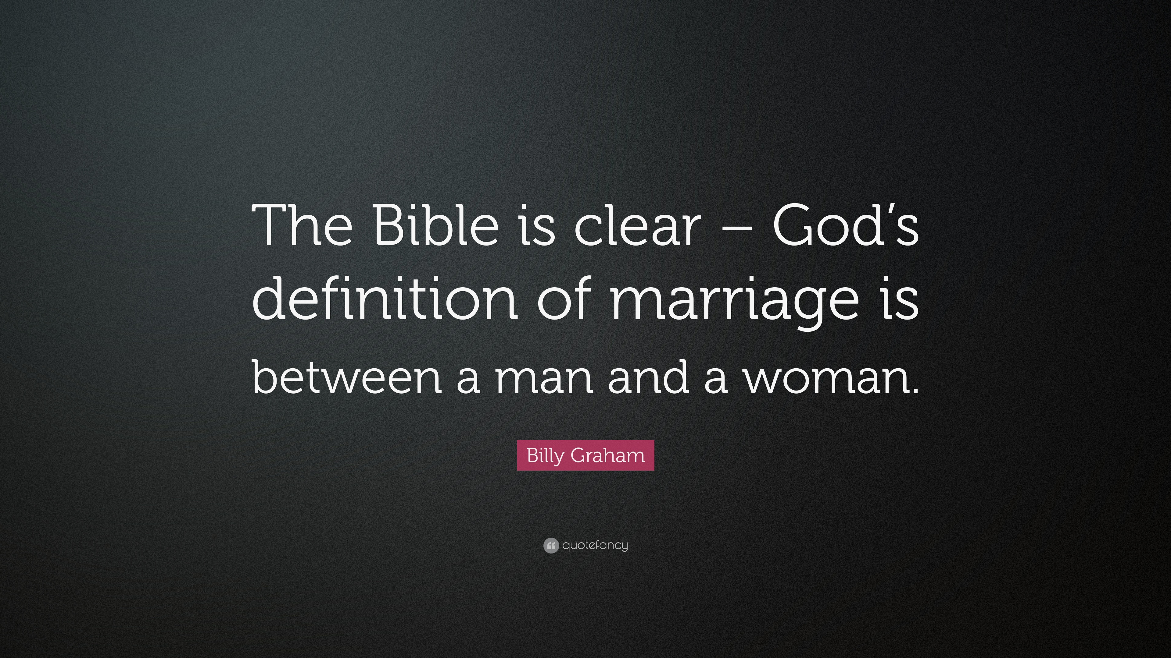 "billy graham quote: ""the bible is clear – god's definition of"