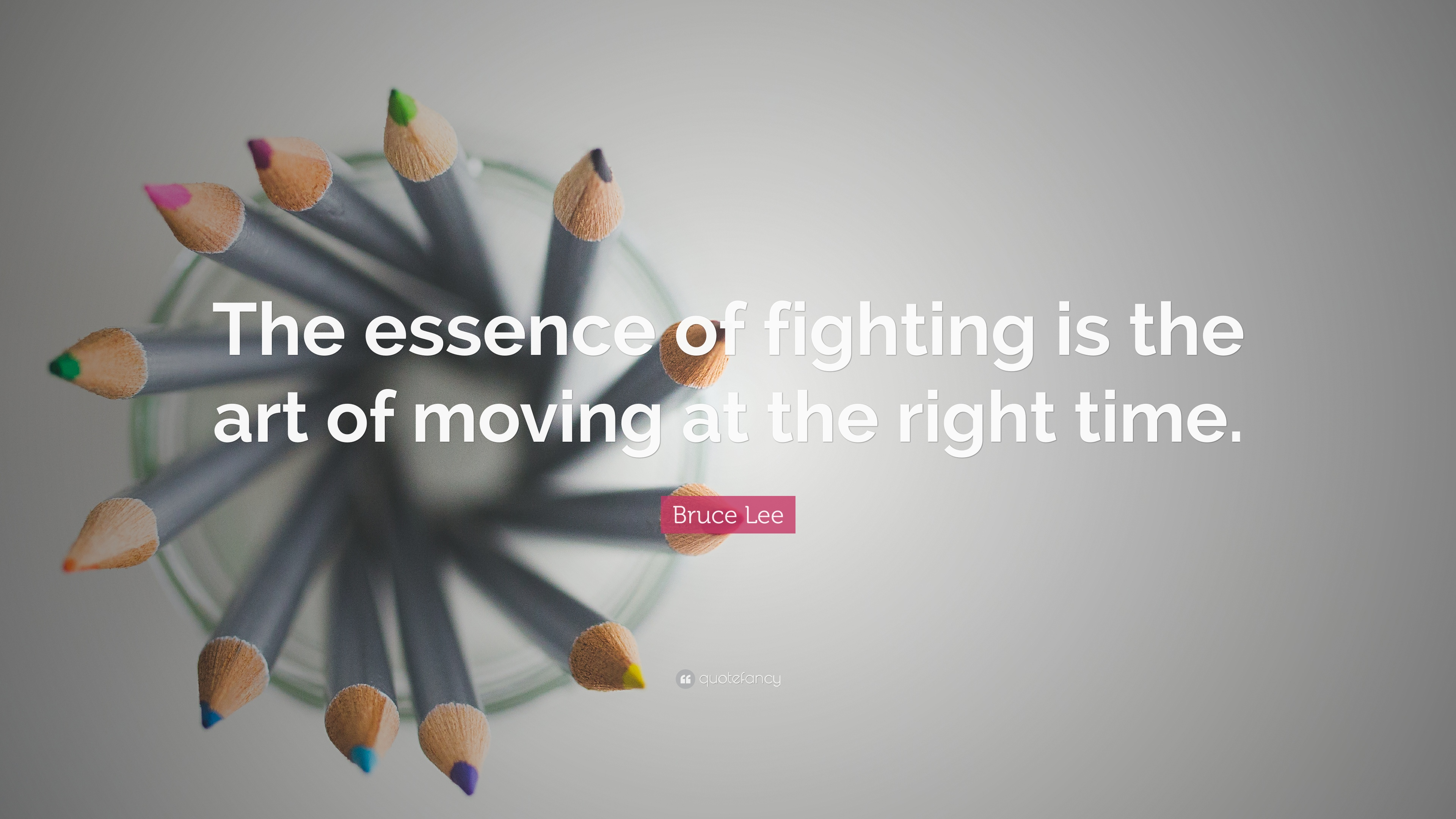 Bruce Lee Quote The Essence Of Fighting Is The Art Of Moving At